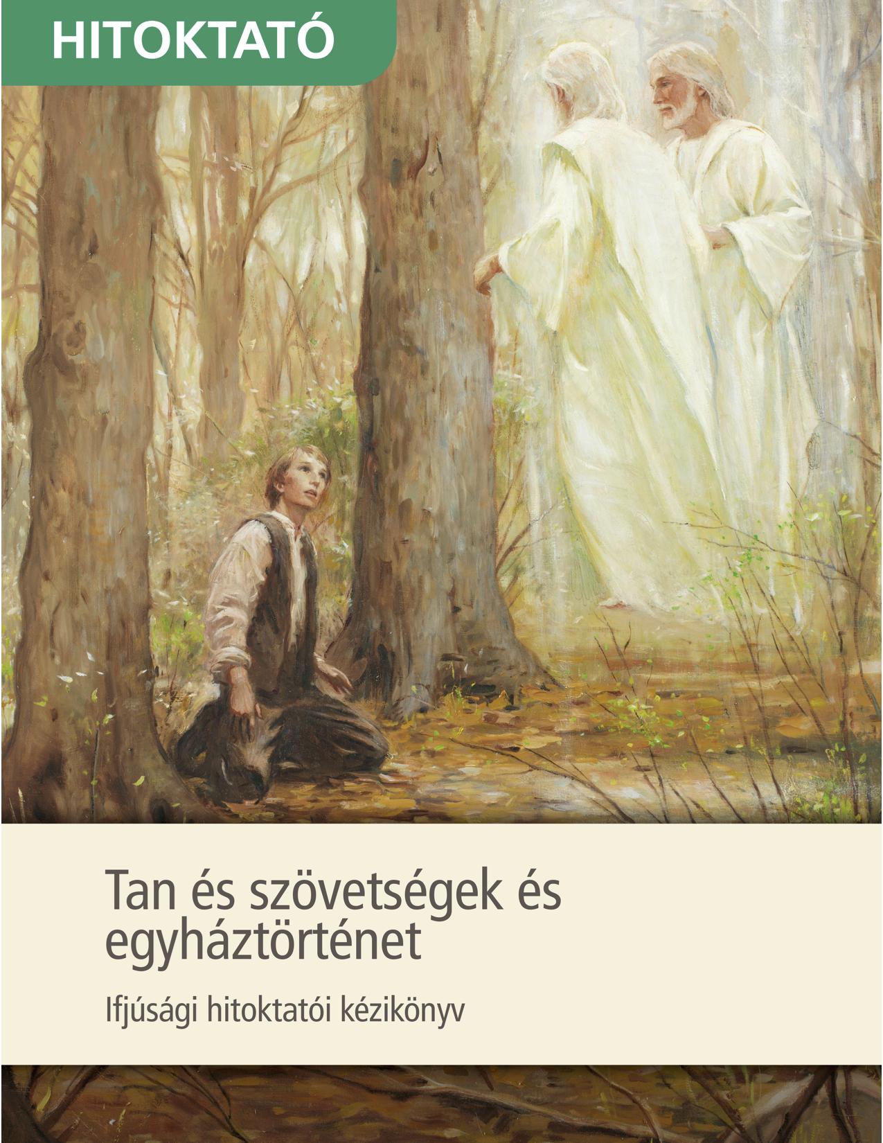Tan és szövetségek és egyháztörténet ifjúsági hitoktatói kézikönyv