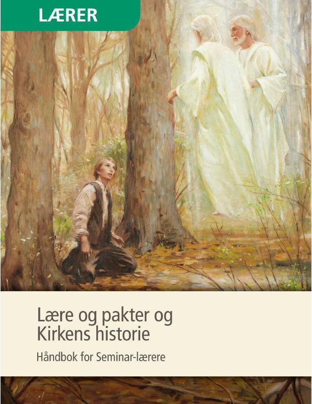 Lære og pakter og Kirkens historie – Håndbok for Seminar-lærere