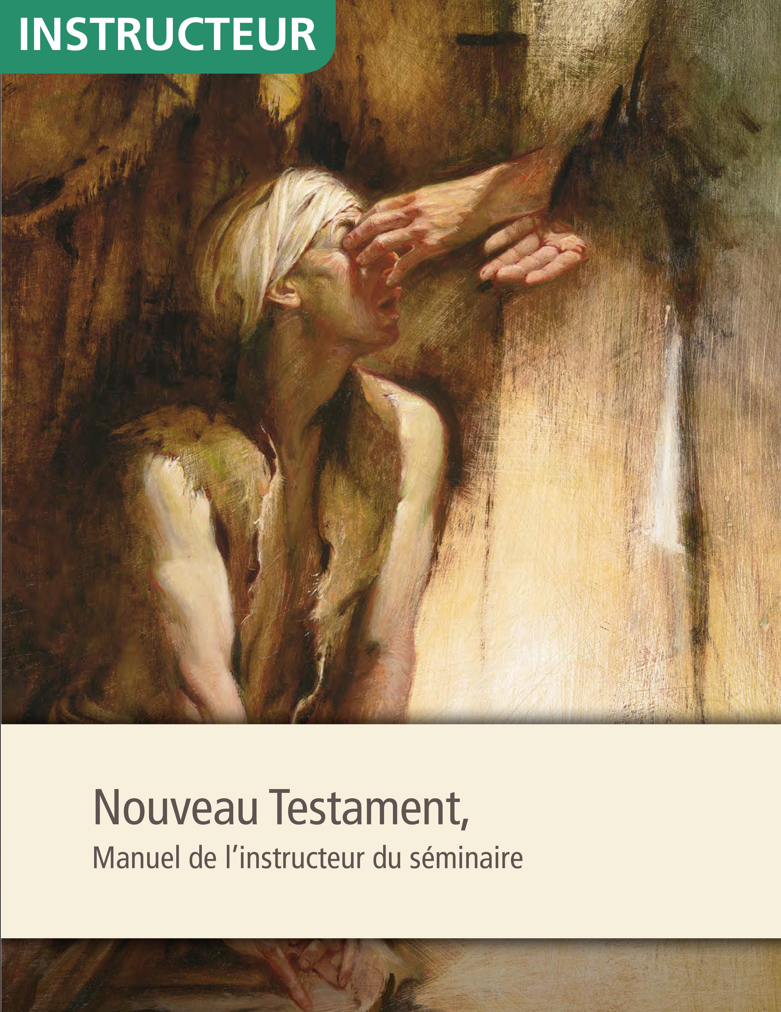 Nouveau Testament, manuel de l'instructeur de séminaire