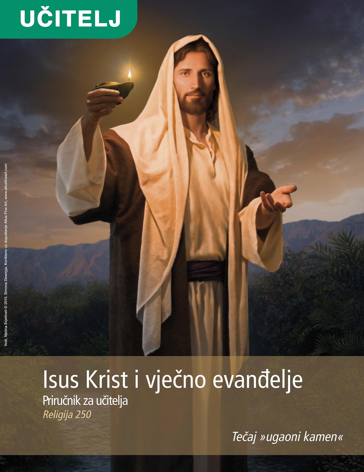 Isus Krist i vječno evanđelje – priručnik za učitelje (Rel 250)