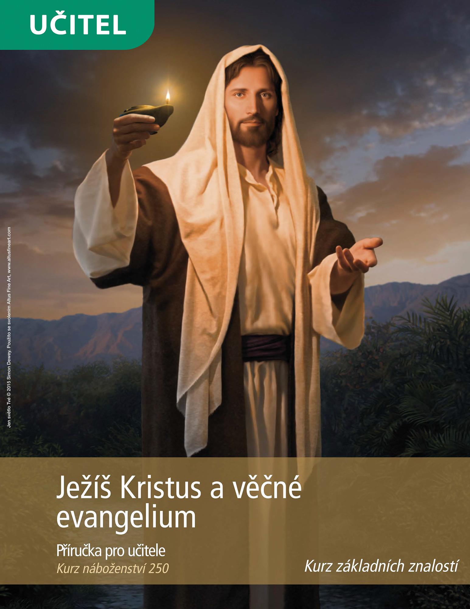 Ježíš Kristus avěčné evangelium (Kurz 250)