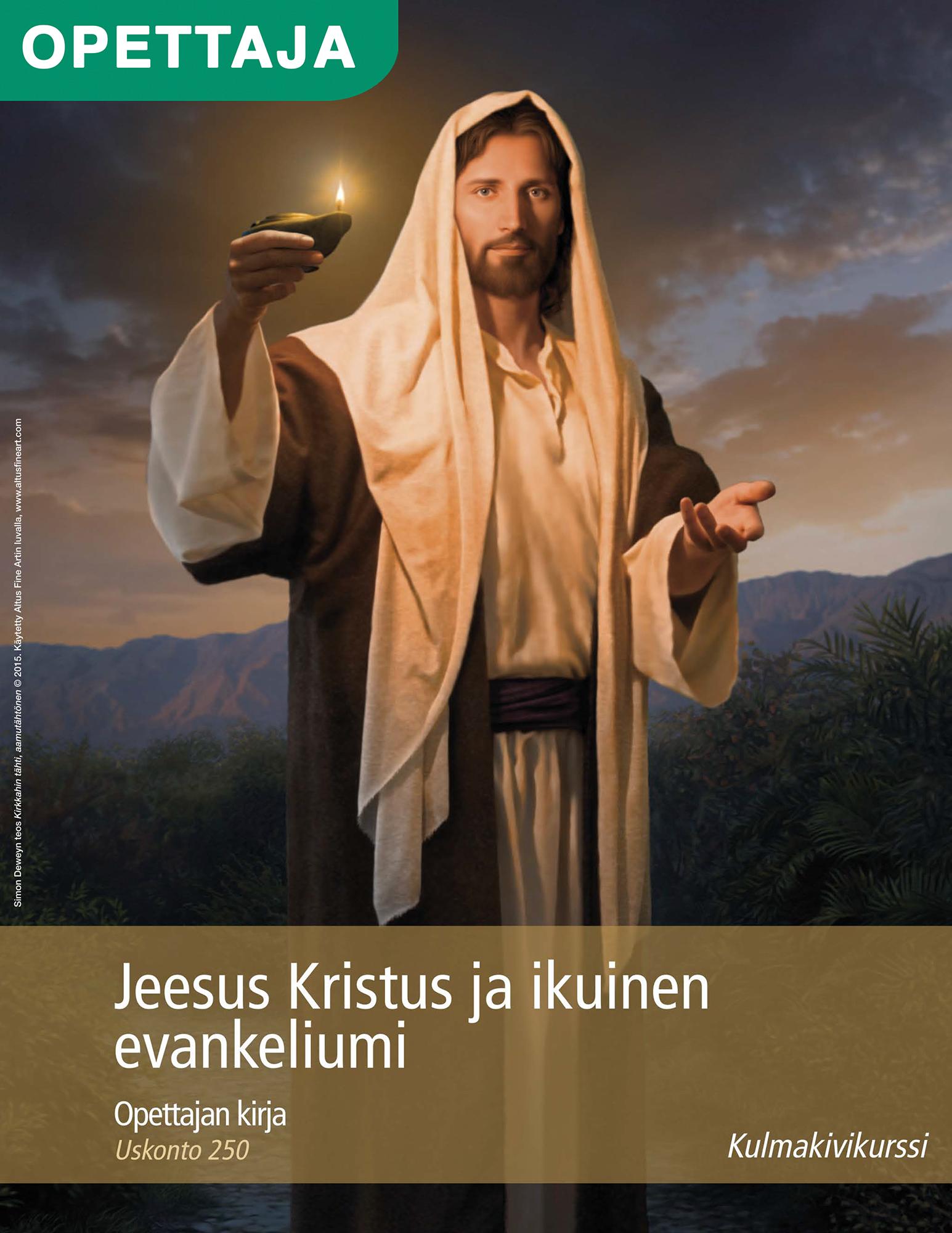 Jeesus Kristus ja ikuinen evankeliumi, opettajan kirja (Uskonto 250)