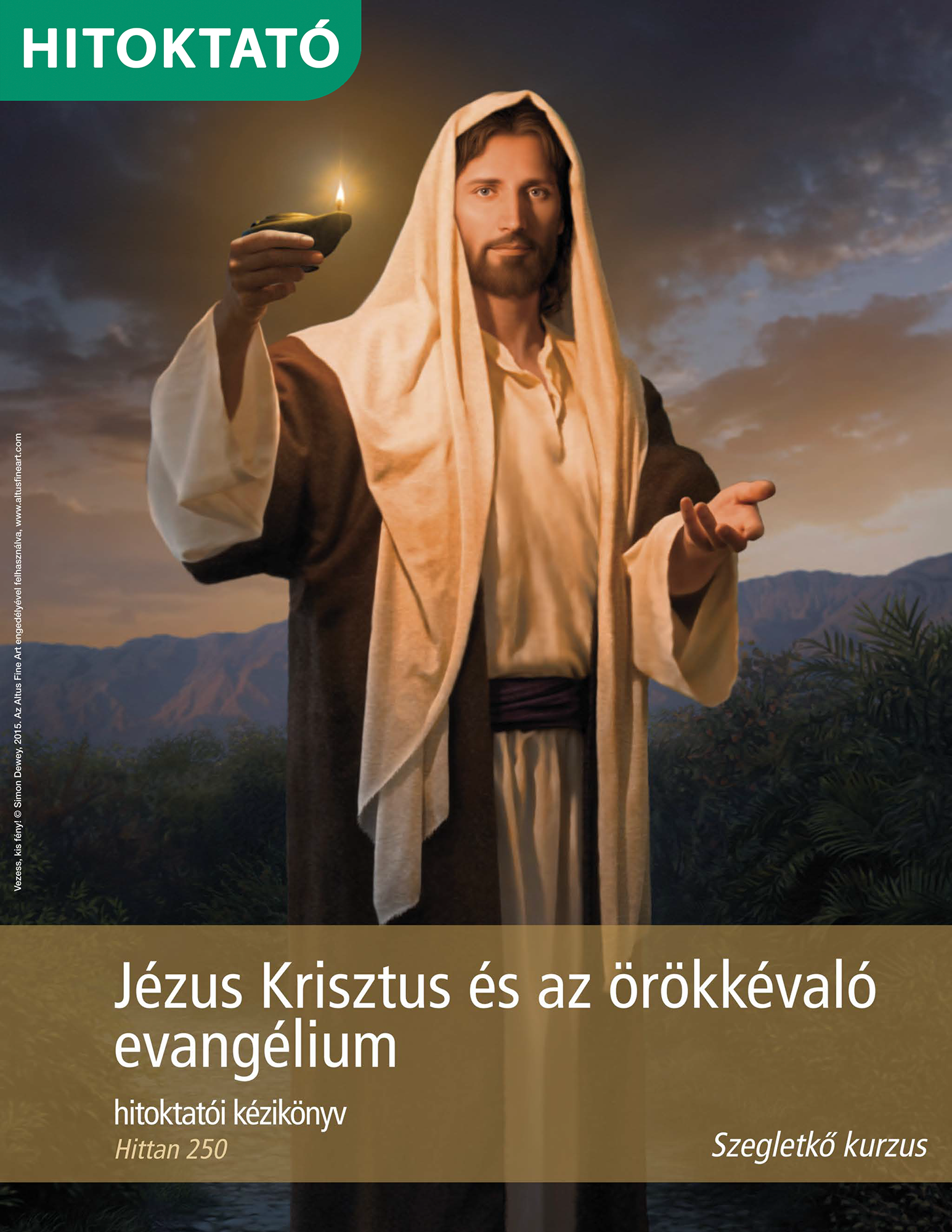 Jézus Krisztus és az örökkévaló evangélium hitoktatói kézikönyv (Hittan 250)