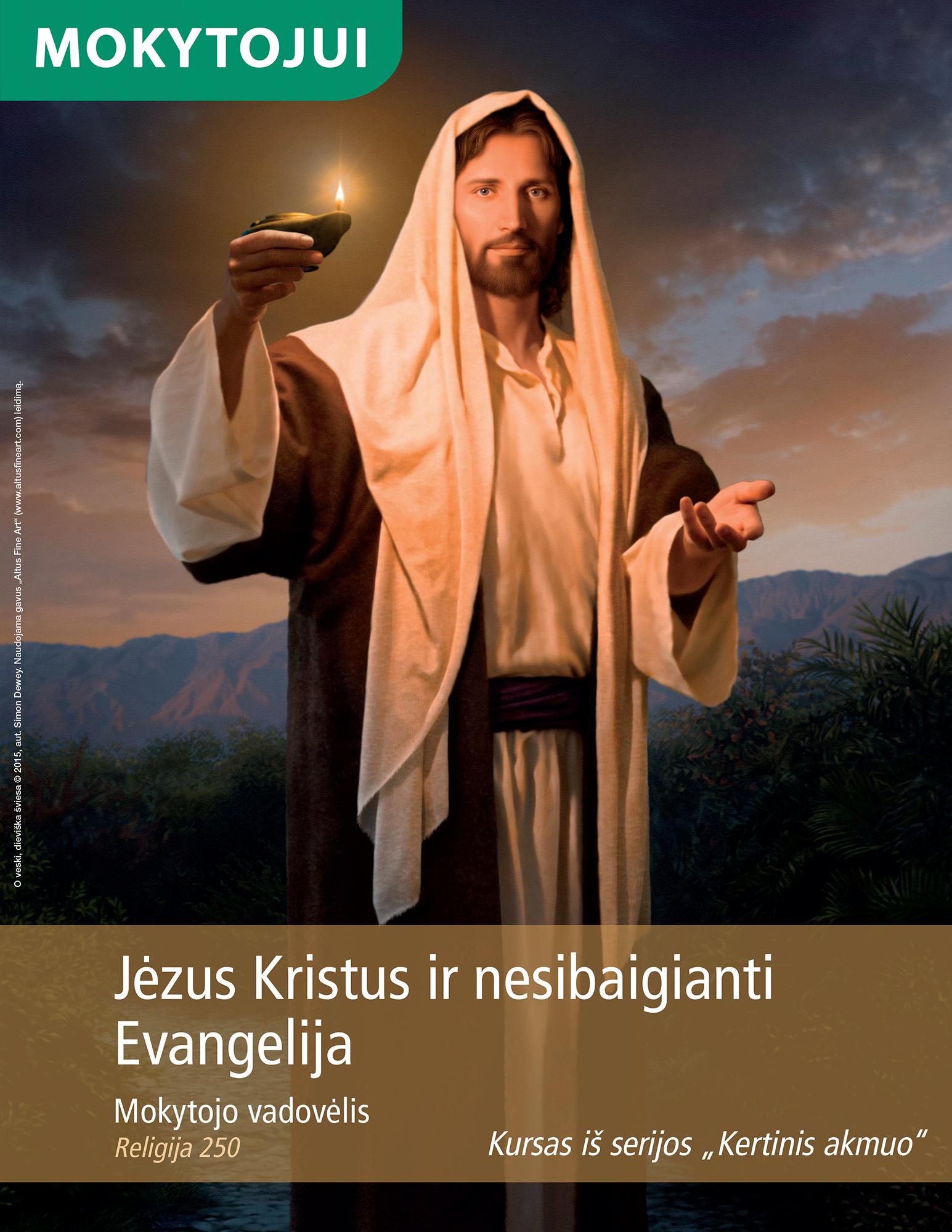 Jėzus Kristus ir nesibaigianti Evangelija. Mokytojo vadovėlis (Rel 250)