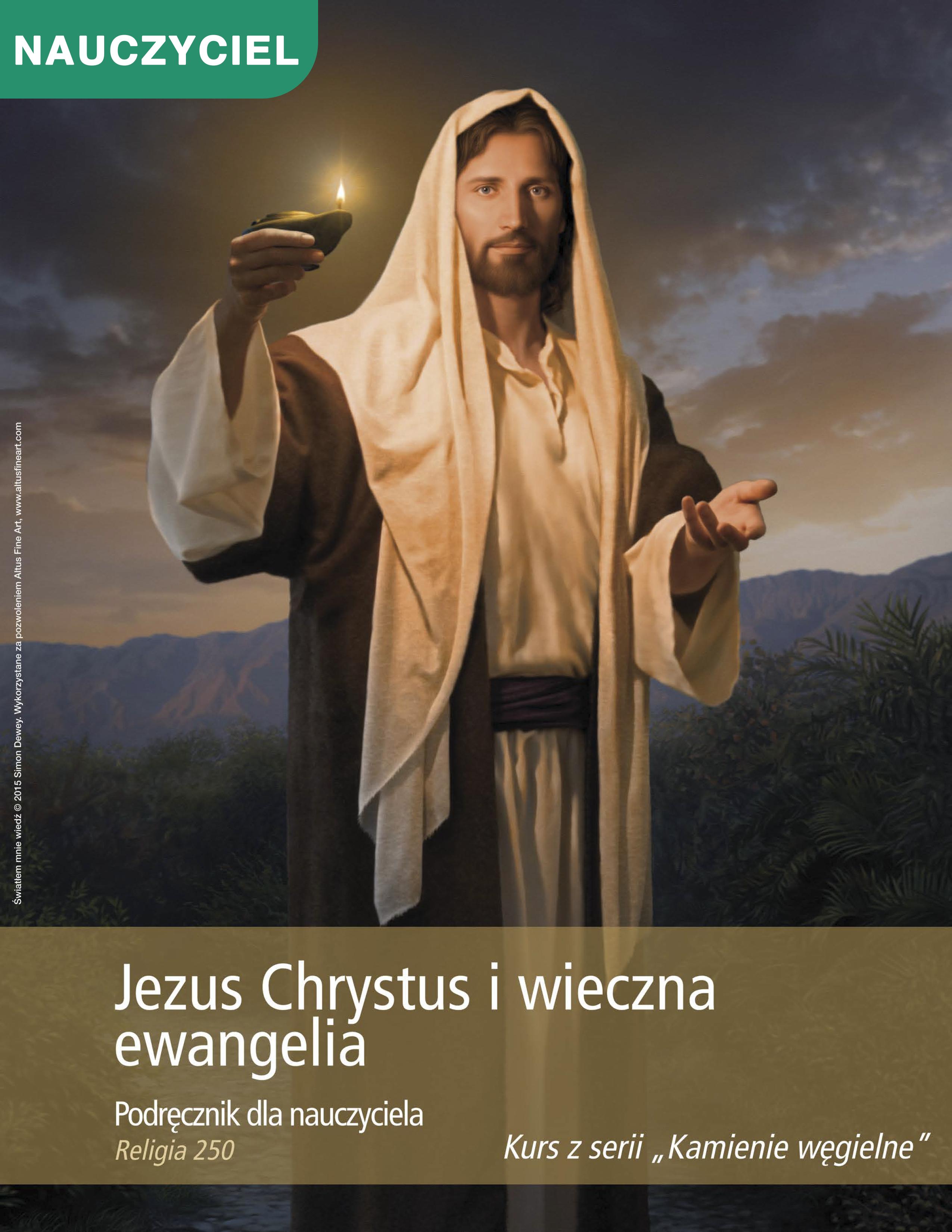 Jezus Chrystus i wieczna ewangelia. Podręcznik dla nauczyciela (Rel 250)