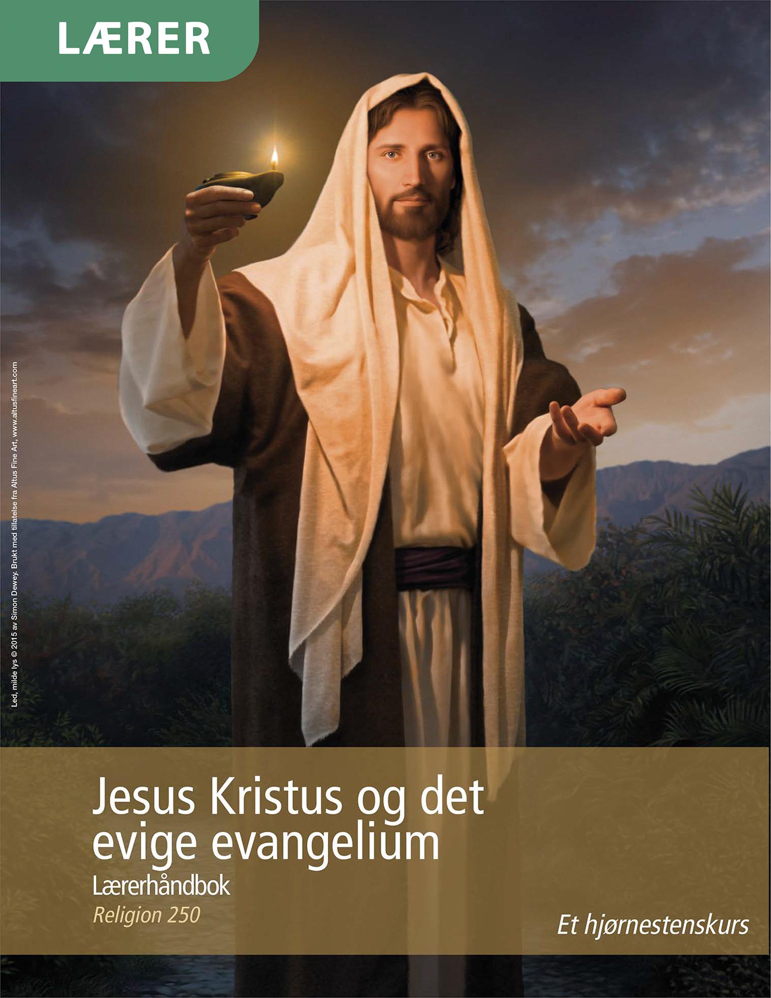 Jesus Kristus og det evige evangelium – Lærerhåndbok (Religion 250)