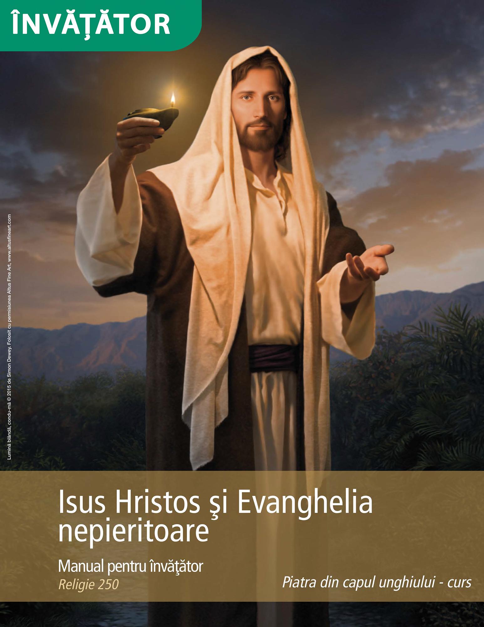 Isus Hristos şi Evanghelia nepieritoare – Manual pentru învăţător (Rel 250)