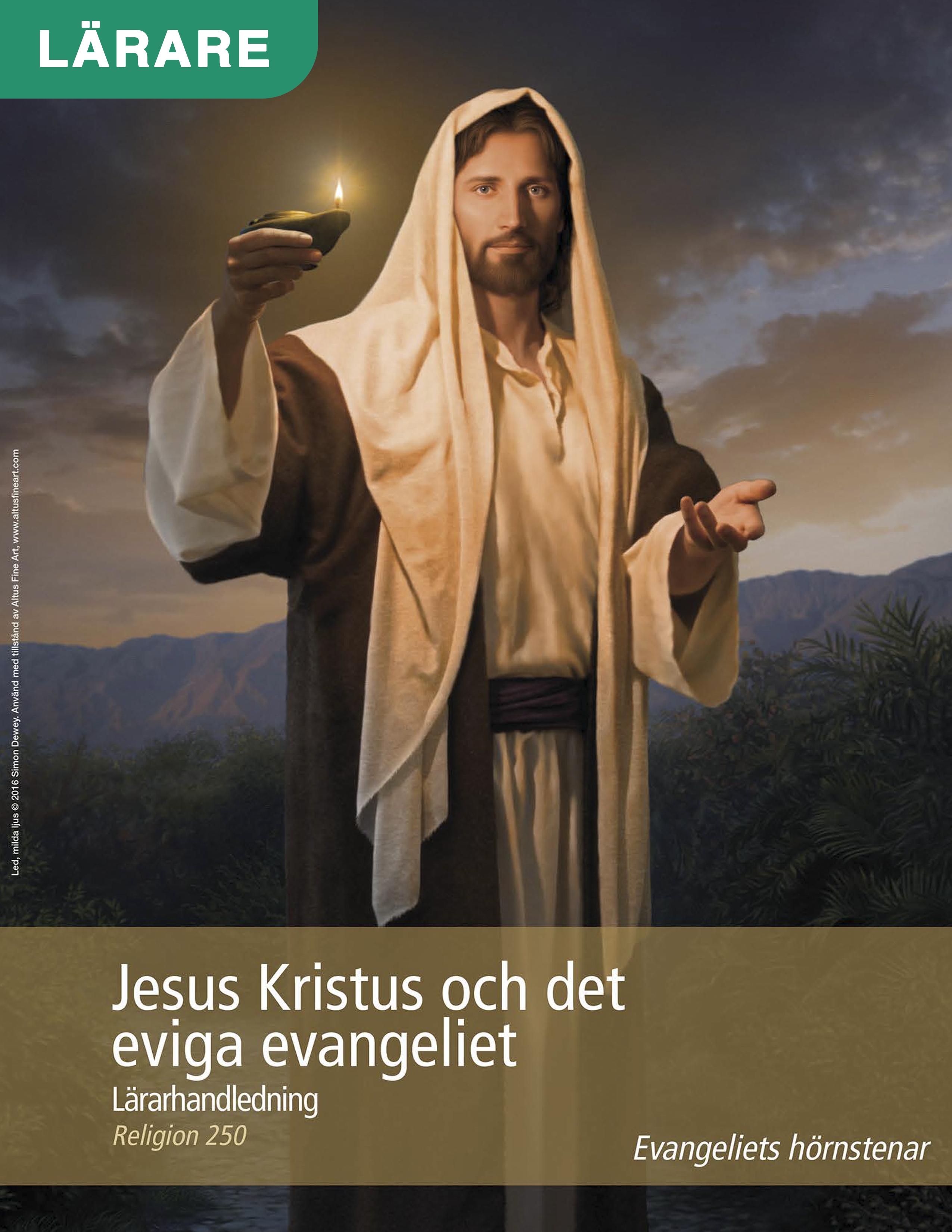 Jesus Kristus och det eviga evangeliet – Lärarhandledning (Rel 250)