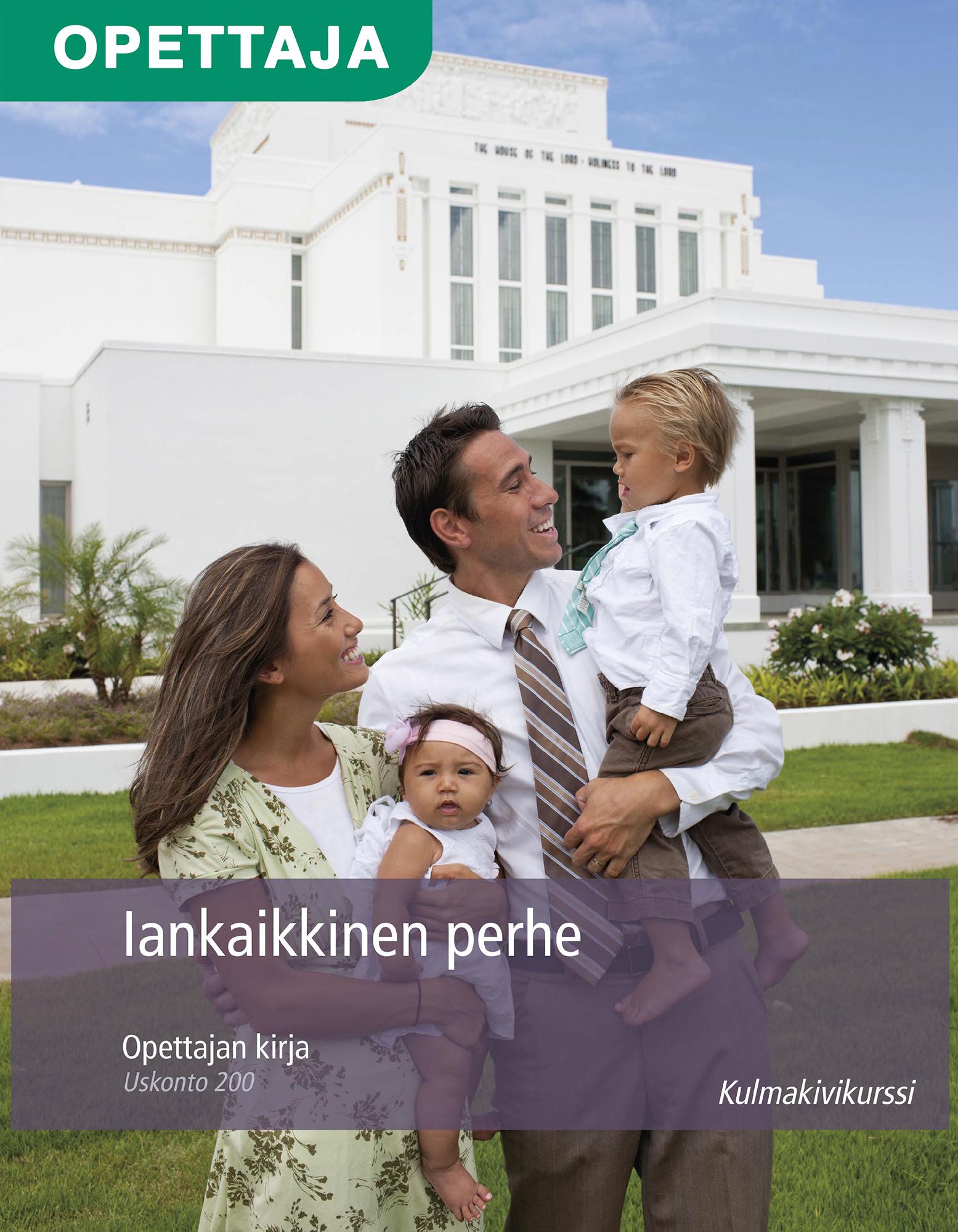 Iankaikkinen perhe, opettajan kirja (Uskonto 200)