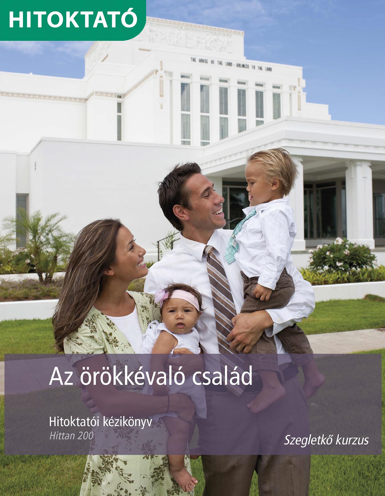 Az örökkévaló család hitoktatói kézikönyv (Hittan 200)