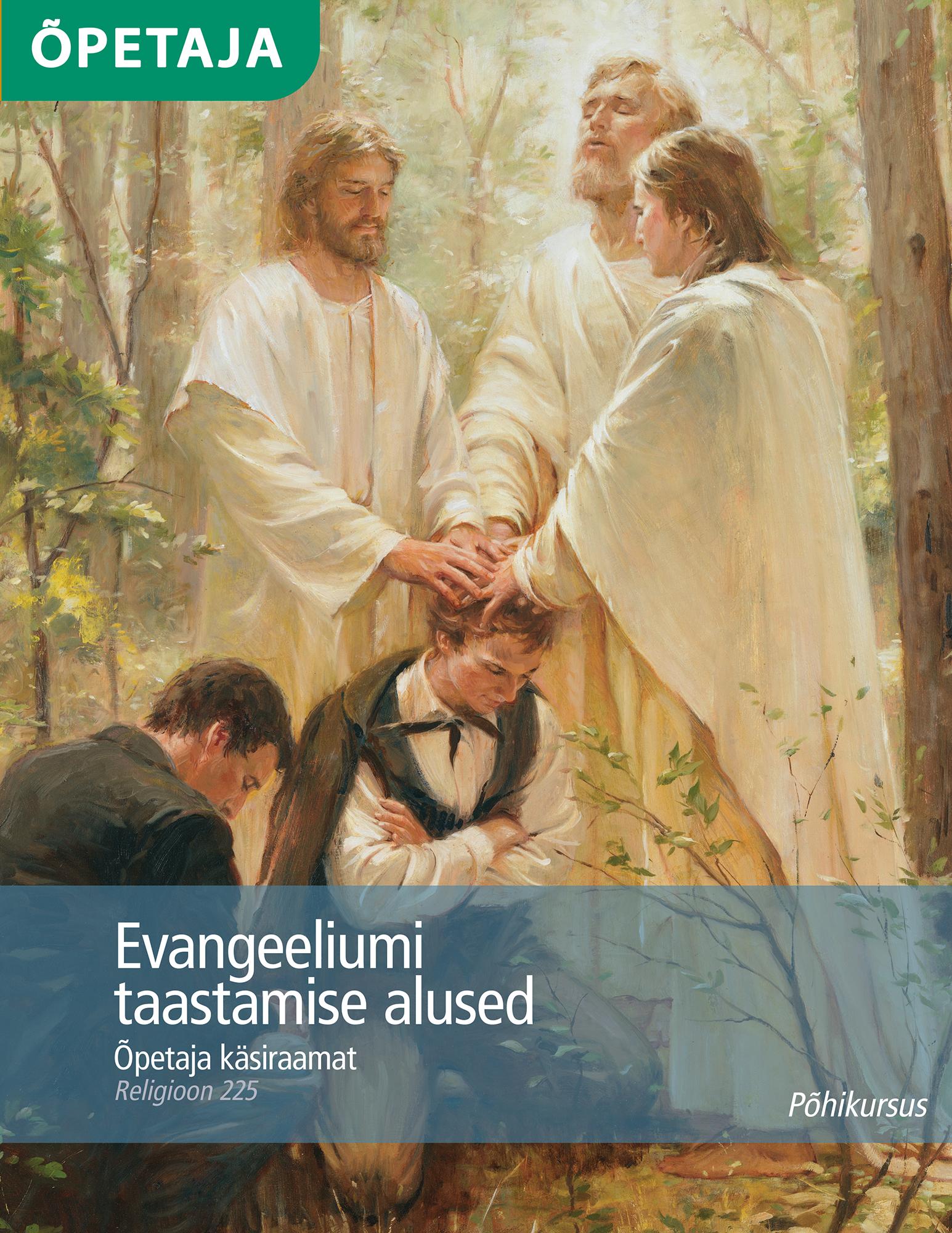 Evangeeliumi taastamise alused: õpetaja käsiraamat (Religioonikursus 225)