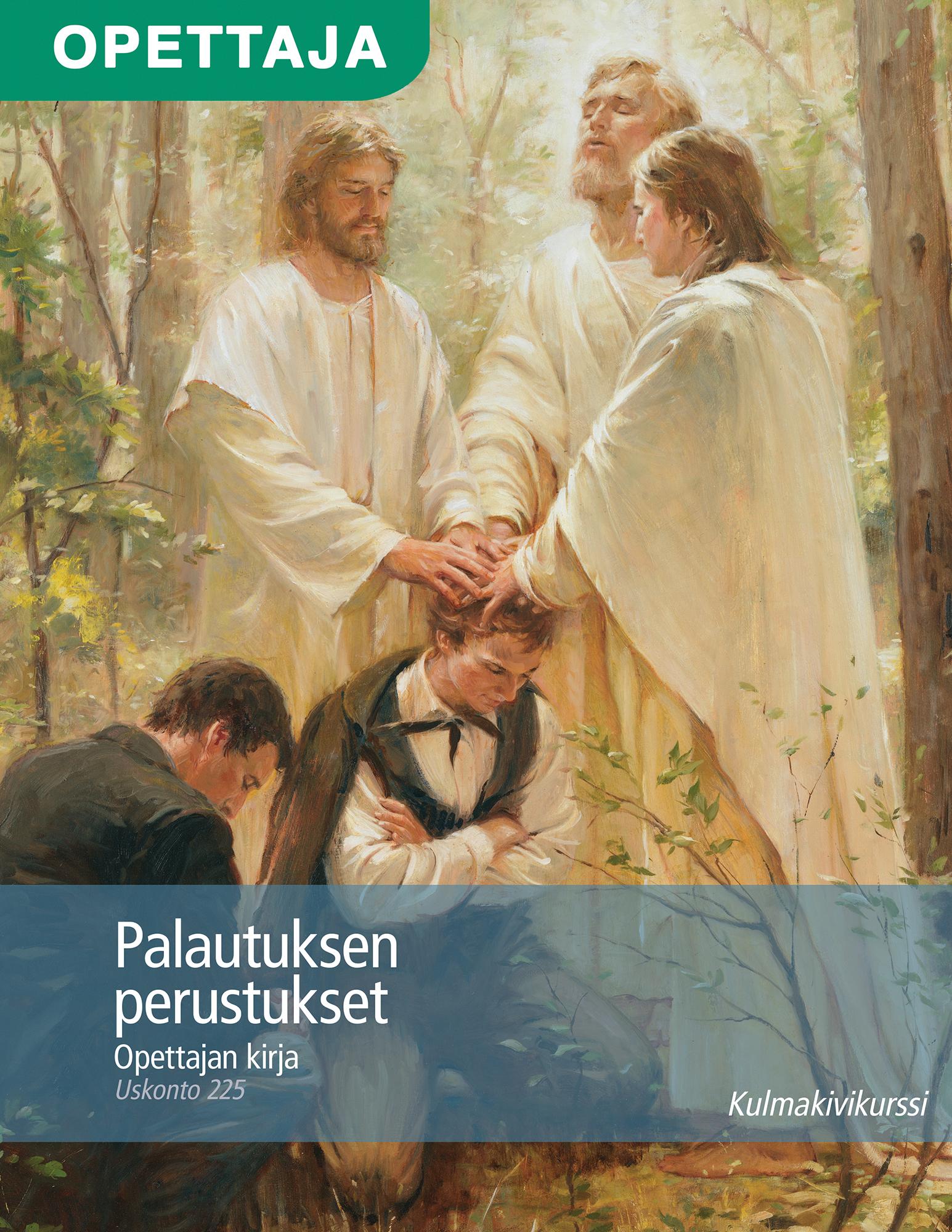 Palautuksen perustukset, opettajan kirja (Uskonto 225)