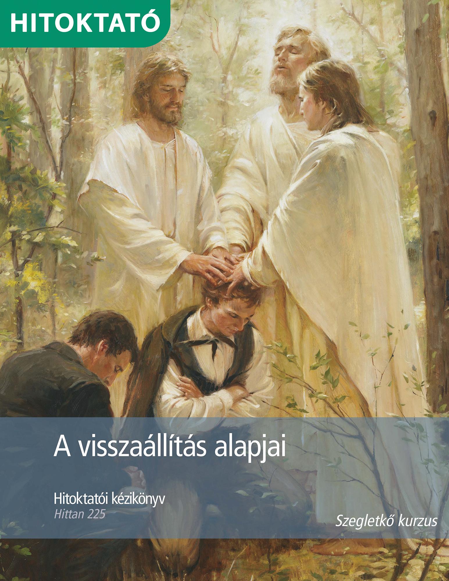 A visszaállítás alapjai hitoktatói kézikönyv (Hittan 225)
