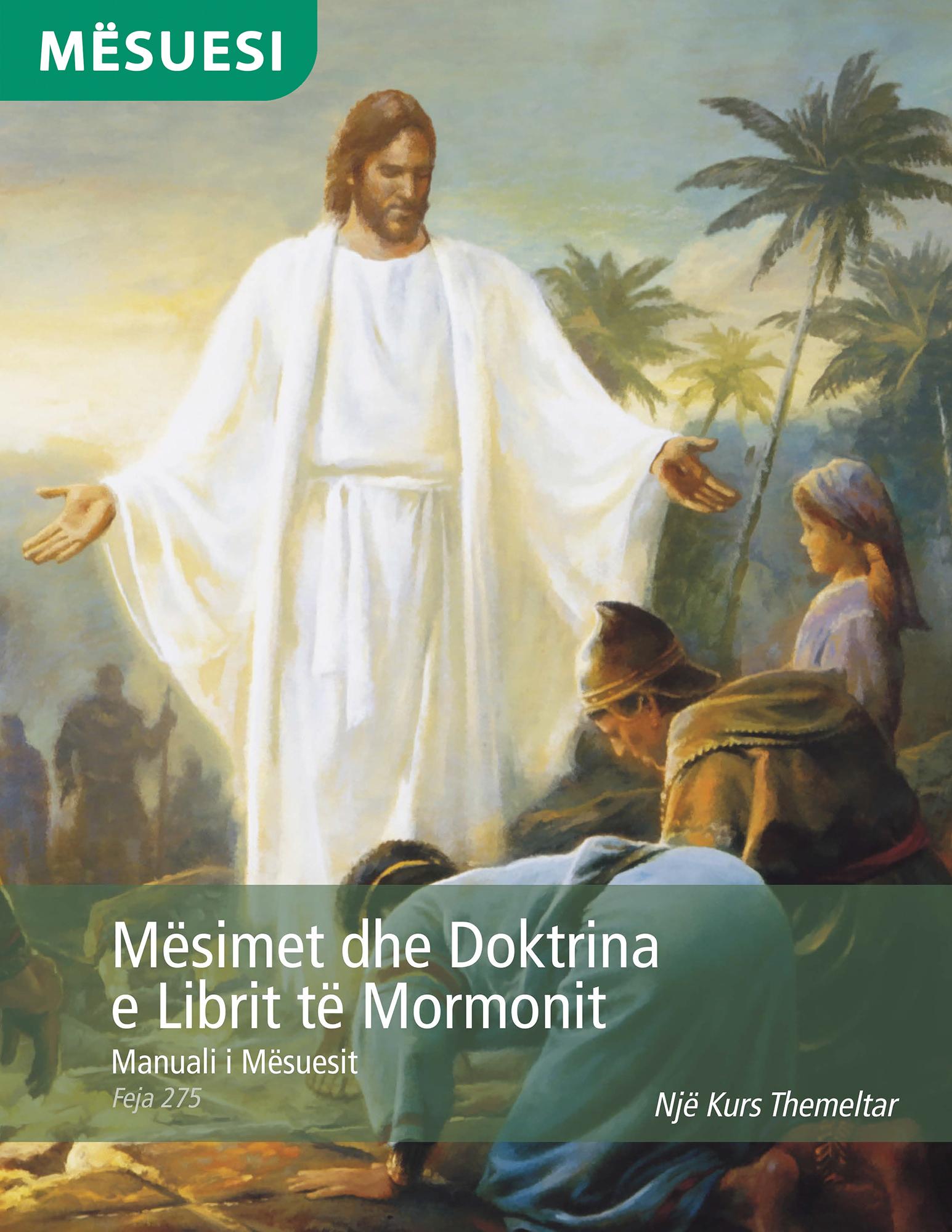 Mësimet dhe Doktrina e Librit të Mormonit – Manuali i Mësuesit (Feja 275)