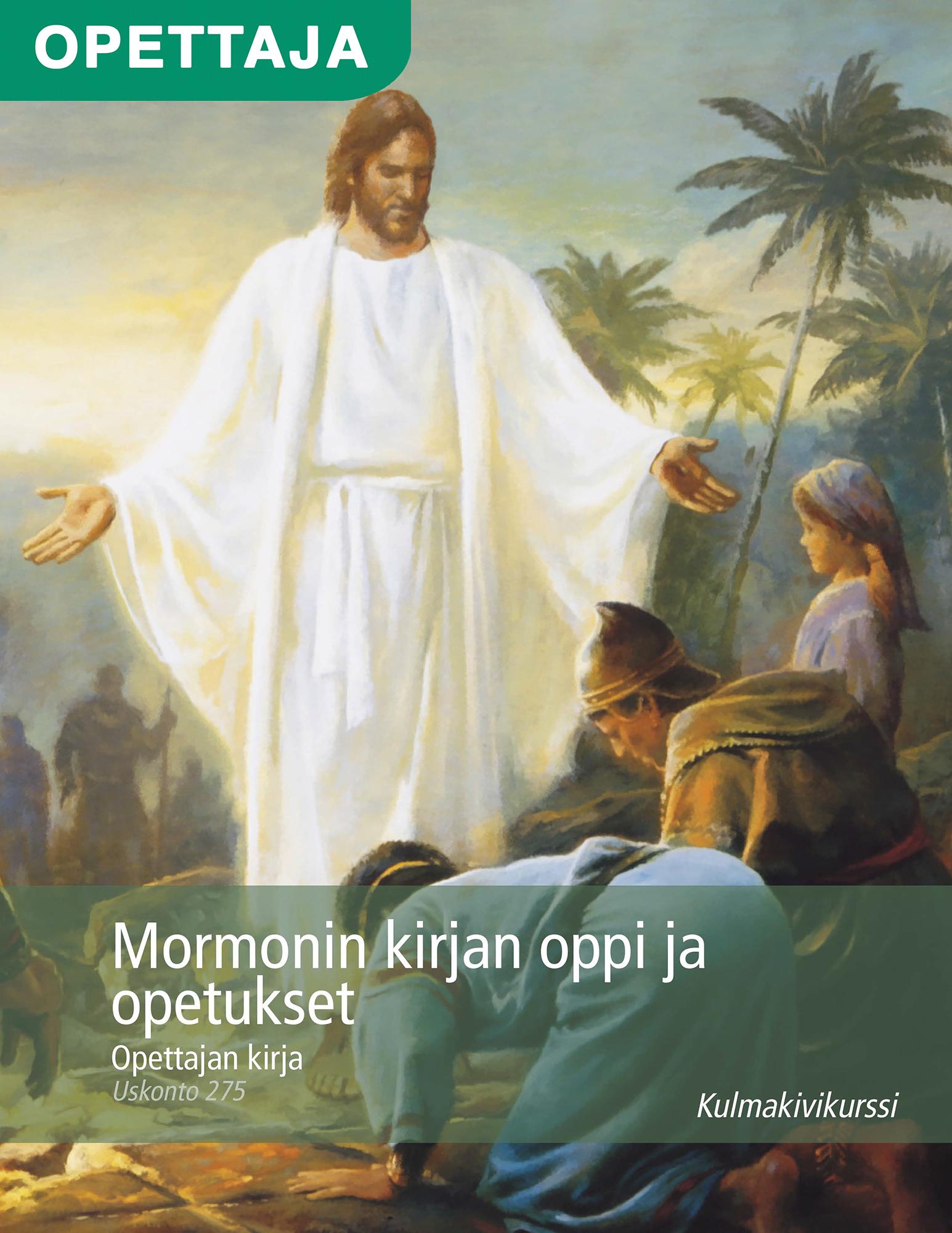 Mormonin kirjan oppi ja opetukset, opettajan kirja (Uskonto 275)
