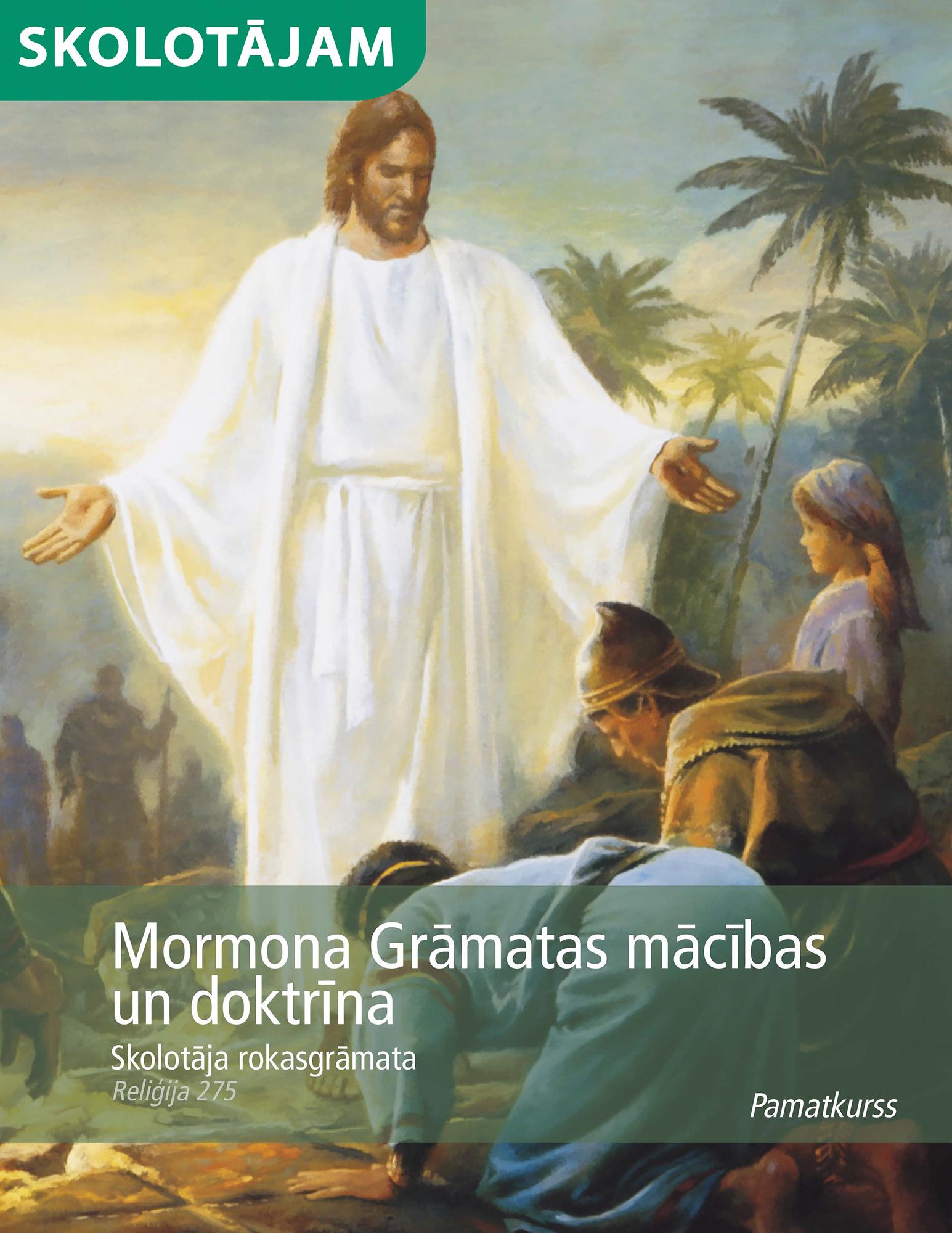 Mormona Grāmatas mācības un doktrīna, skolotāja rokasgrāmata (Rel 275)
