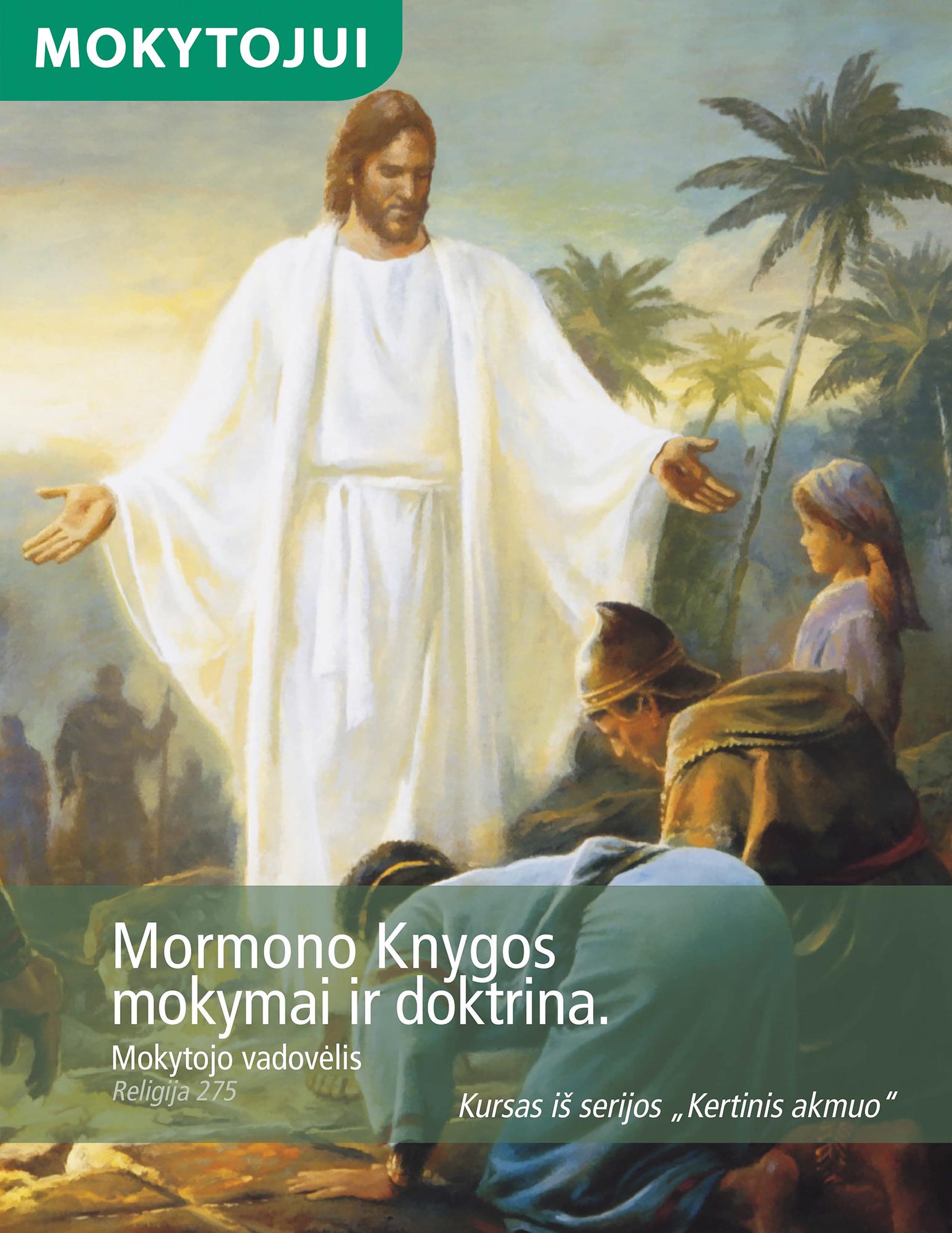 Mormono Knygos mokymai ir doktrina. Mokytojo vadovėlis (Rel 275)