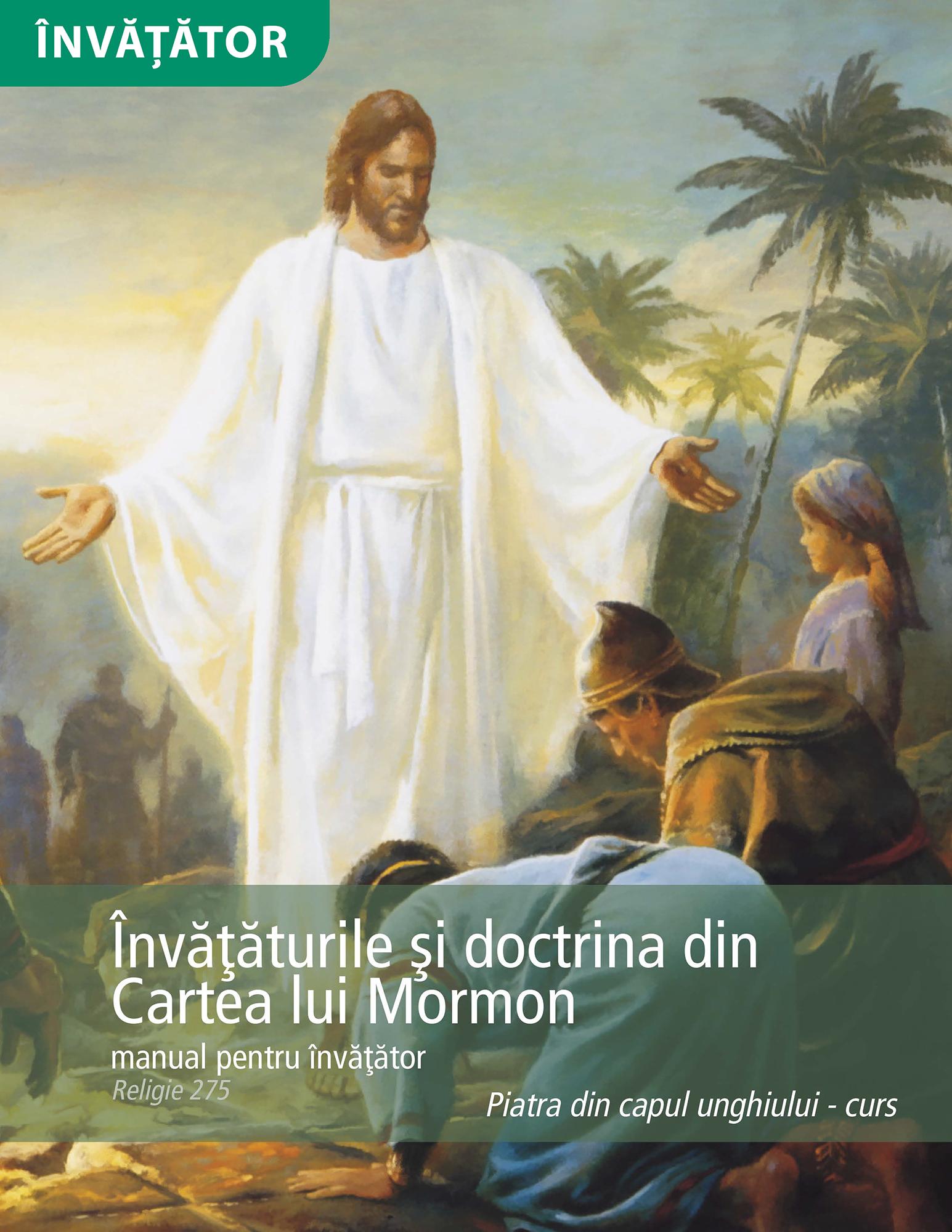 Învăţăturile şi doctrina din Cartea lui Mormon – manual pentru învăţător (Rel 275)