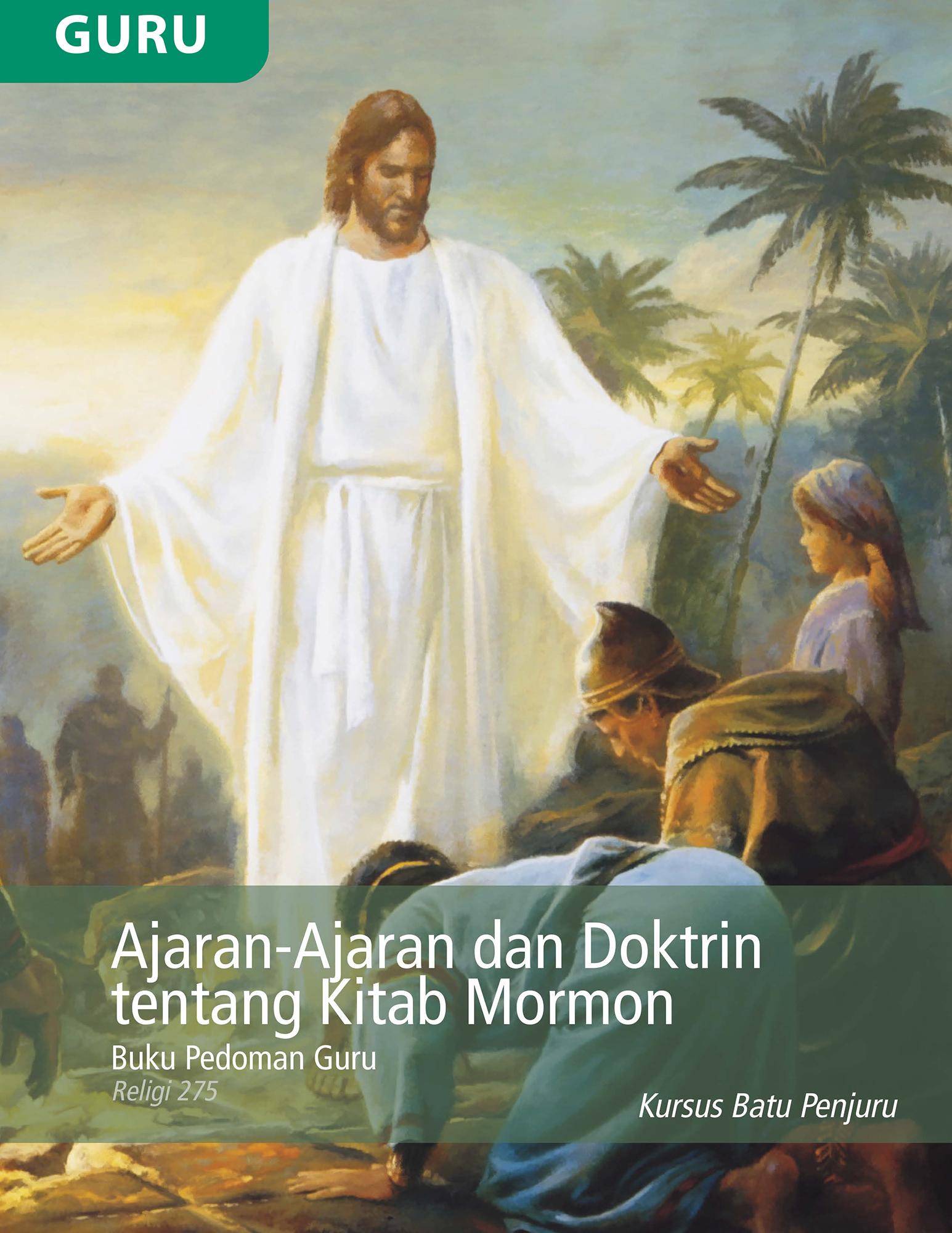 Buku Pedoman Guru Ajaran-Ajaran dan Doktrin tentang Kitab Mormon (Religi 275)