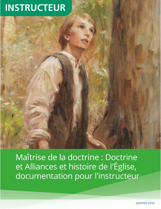 Maîtrise de la doctrine : Doctrine et Alliances et histoire de l'Église, documentation pour l'instructeur