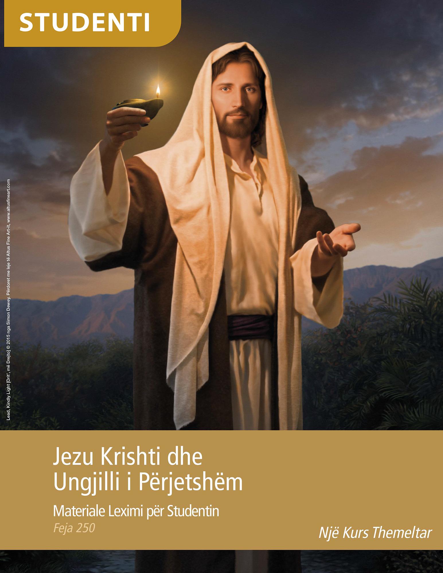 Materiale Leximi për Studentin – Jezu Krishti dhe Ungjilli i Përjetshëm (Feja 250)