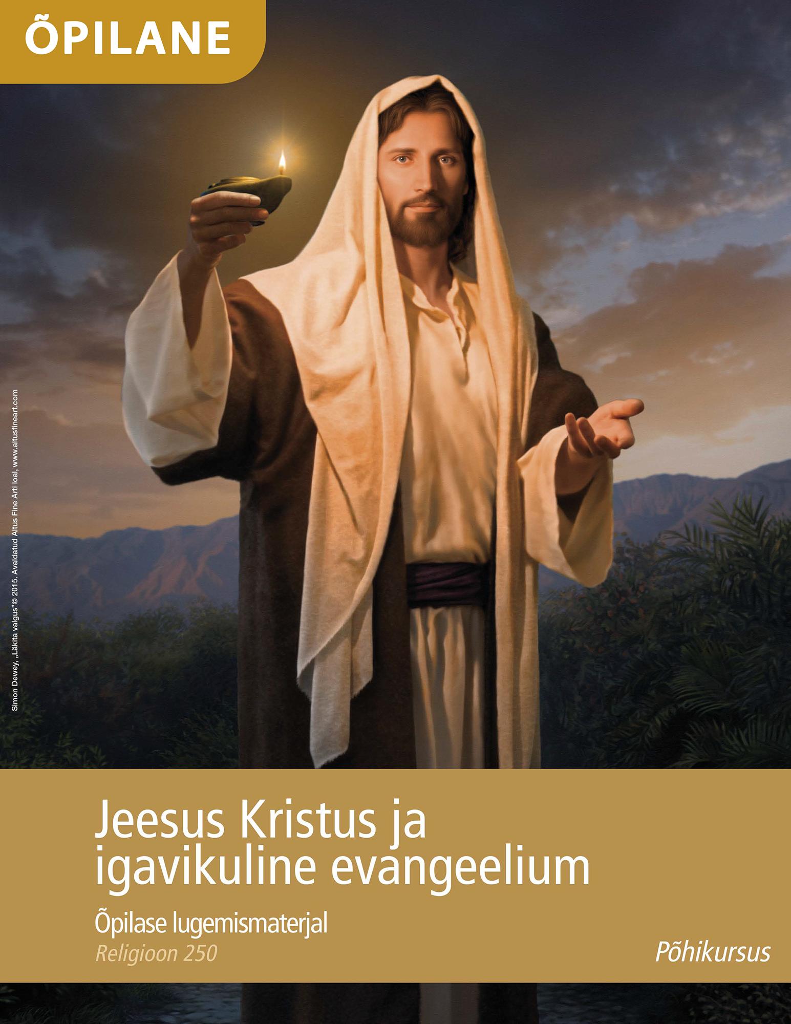 Jeesus Kristus ja igavikuline evangeelium: õpilase lugemismaterjal (Religioonikursus 250)