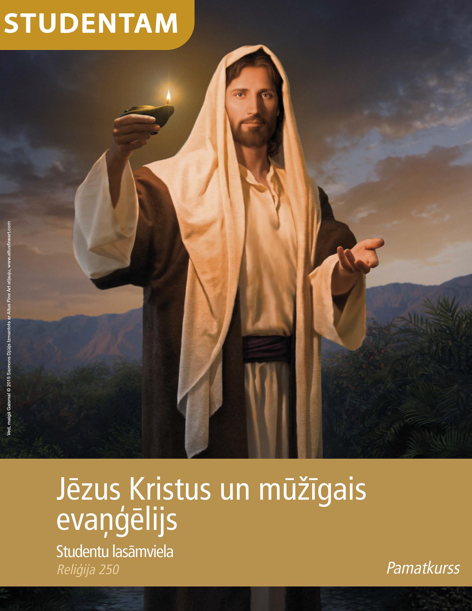 Jēzus Kristus un mūžīgais evaņģēlijs: studentu lasāmviela (Rel 250)