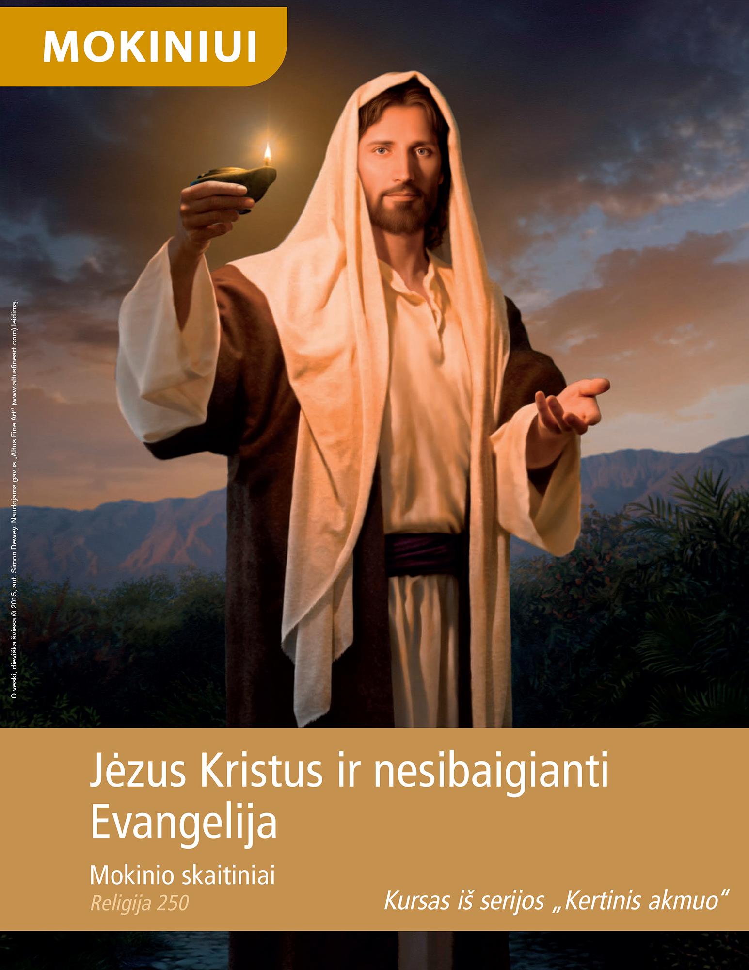 Jėzus Kristus ir nesibaigianti Evangelija. Mokinio skaitiniai (Rel 250)