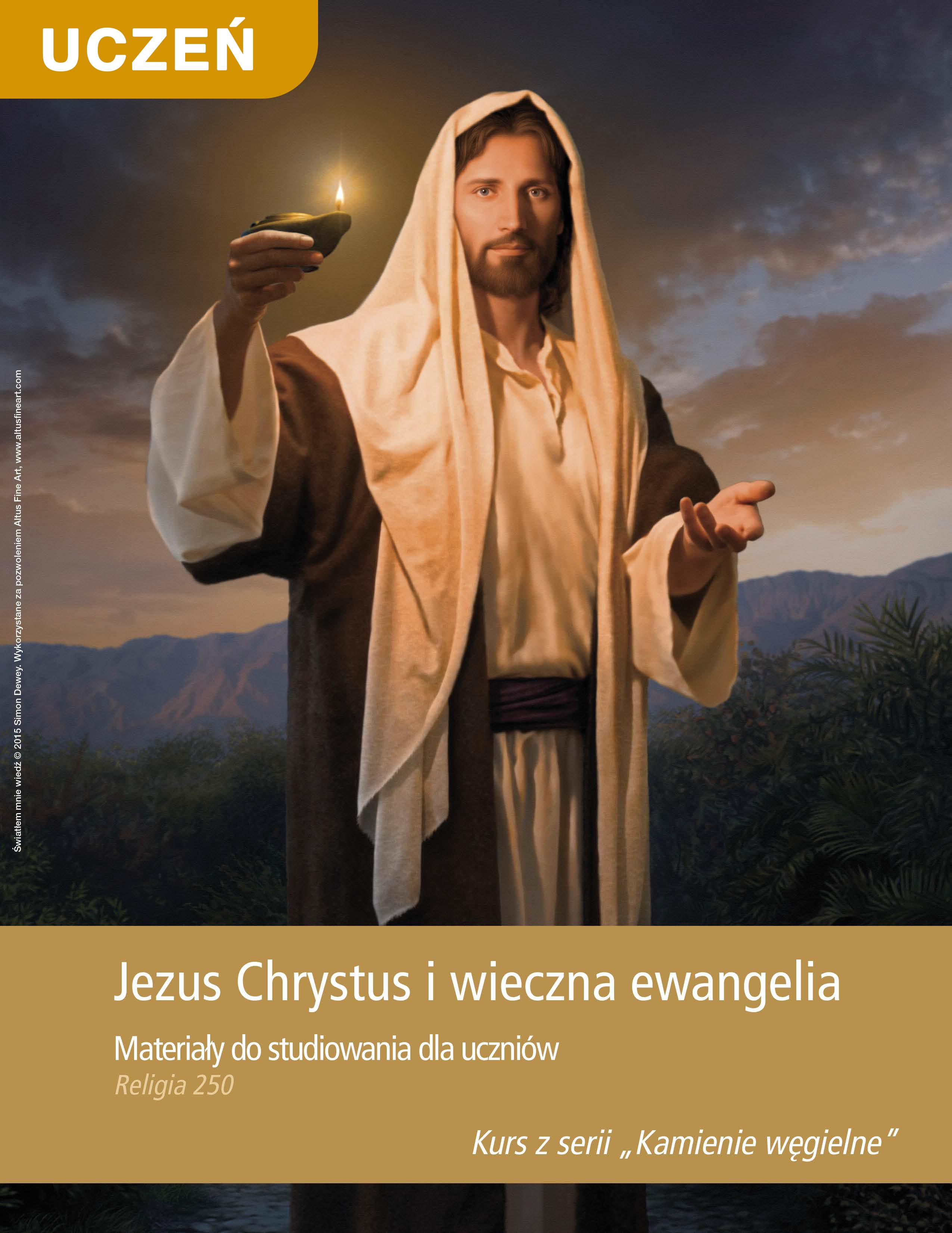 Jezus Chrystus i wieczna ewangelia. Materiały do studiowania dla uczniów (Rel 250)