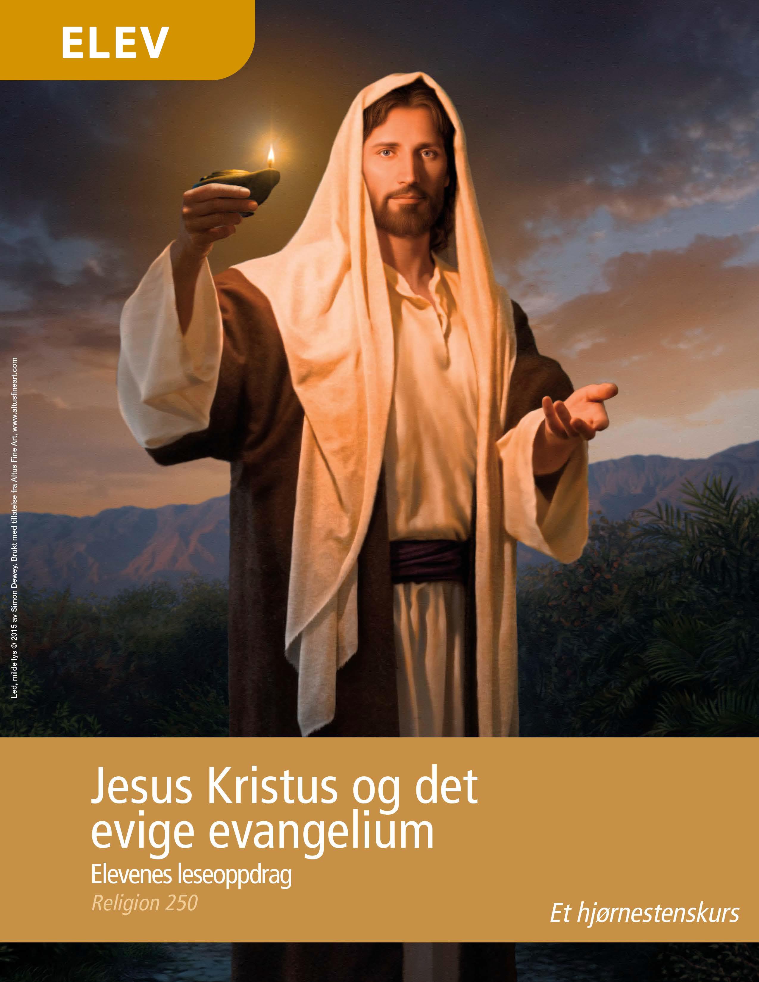 Jesus Kristus og det evige evangelium – Elevenes leseoppdrag (Religion 250)