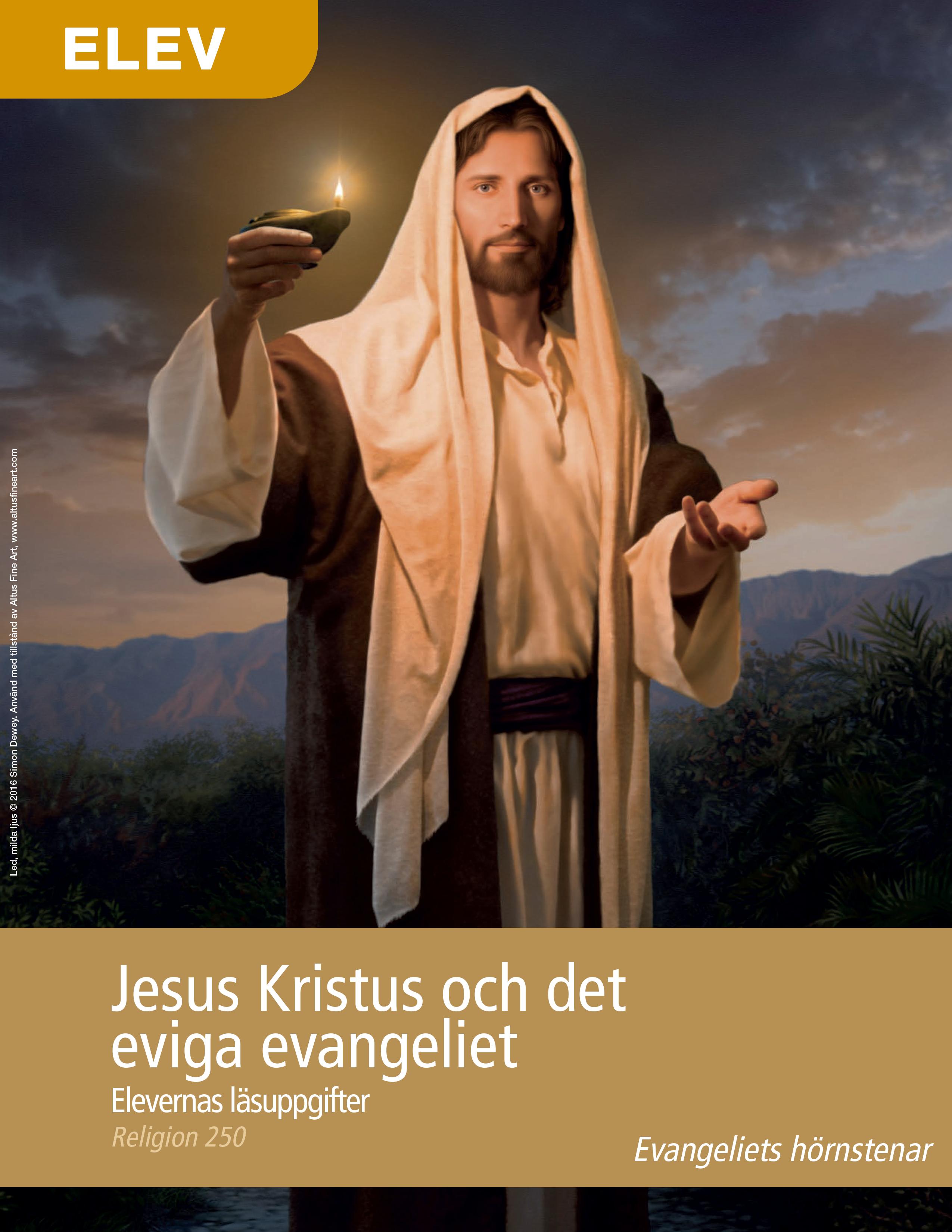 Jesus Kristus och det eviga evangeliet – Elevernas läsuppgifter (Rel 250)