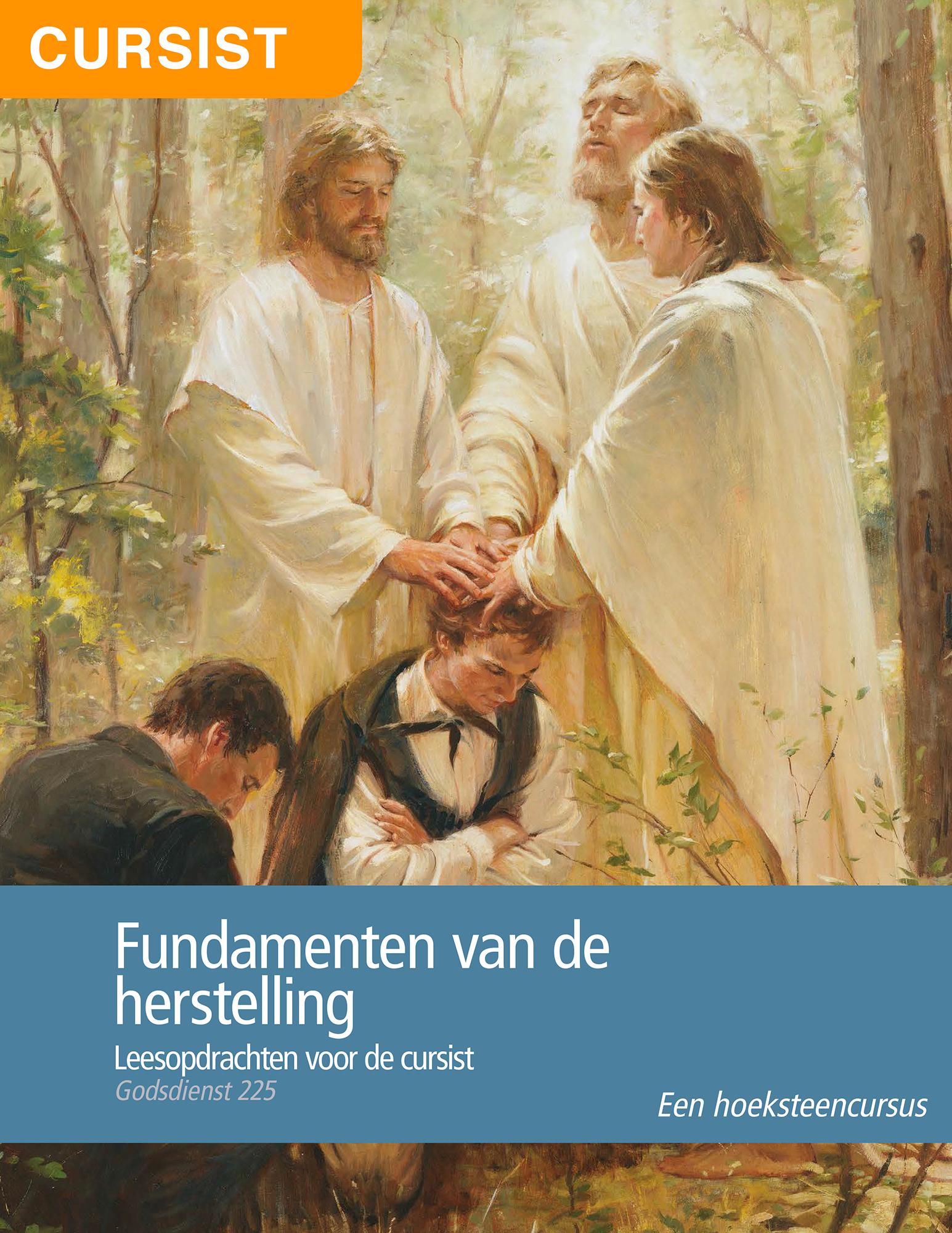 Fundamenten van de herstelling — leesopdrachten voor de cursist (Godsdienst 225)
