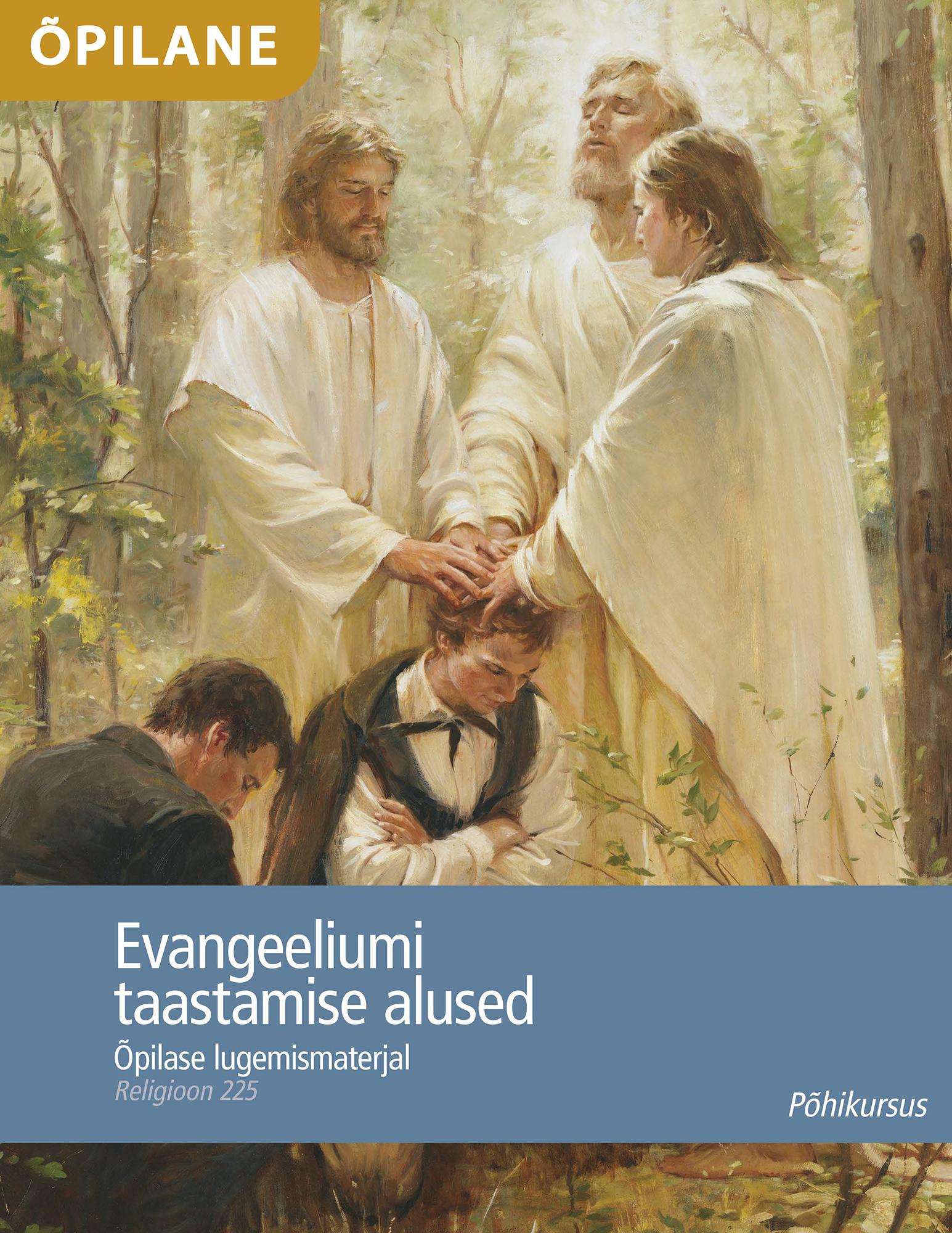 Evangeeliumi taastamise alused: õpilase käsiraamat (Religioonikursus 225)