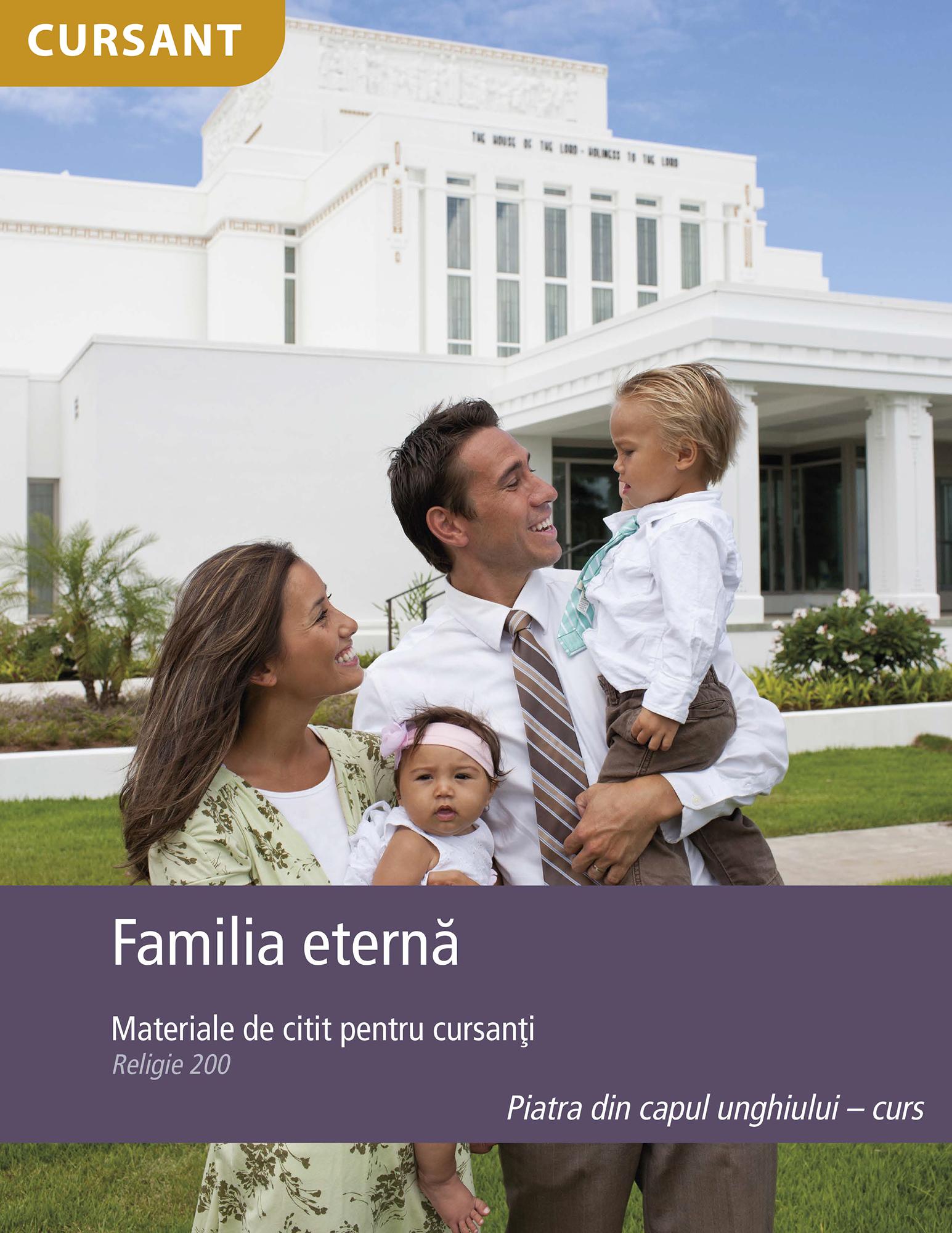 Familia eternă – materiale de citit pentru cursanţi (Rel 200)