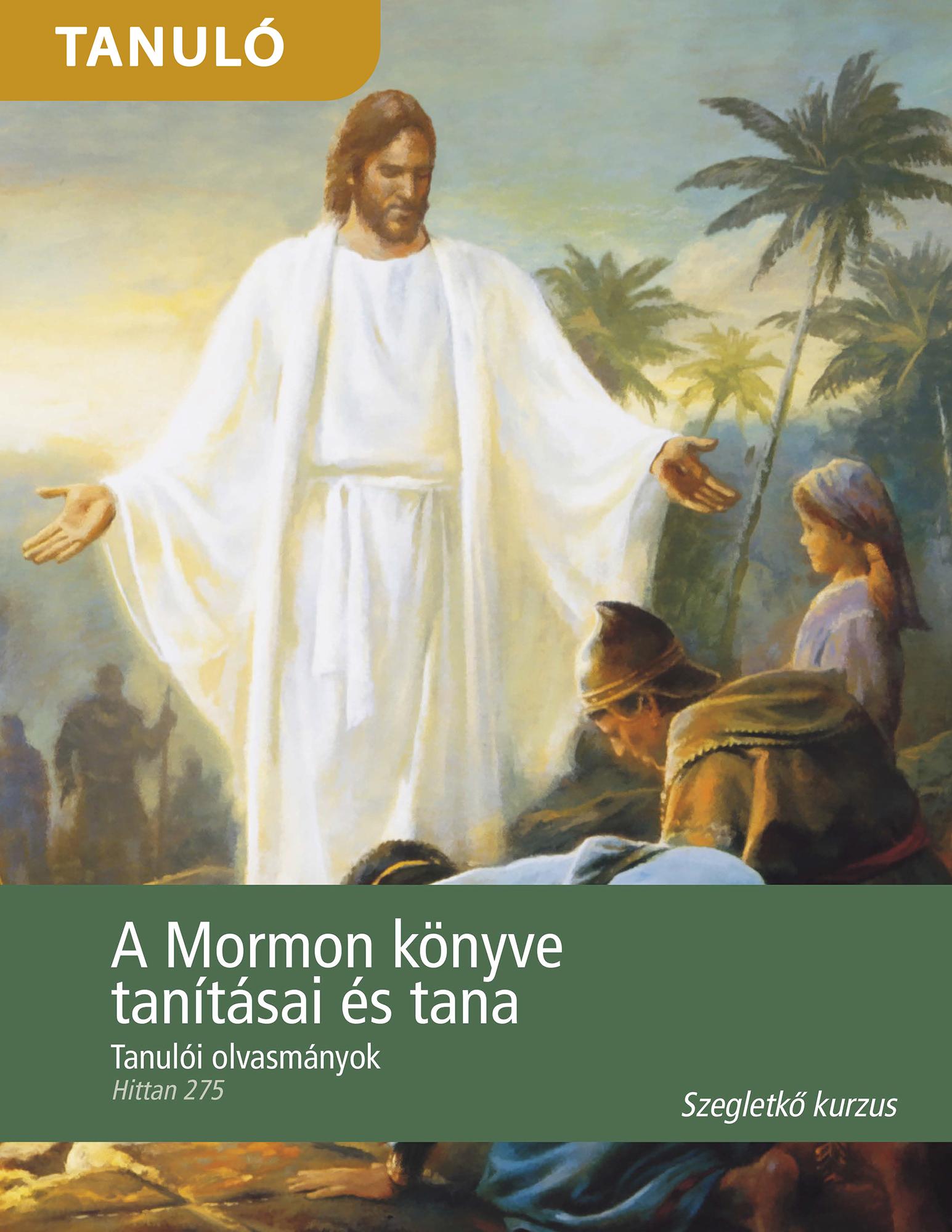 A Mormon könyve tanításai és tana tanulói olvasmányok (Hittan 275)