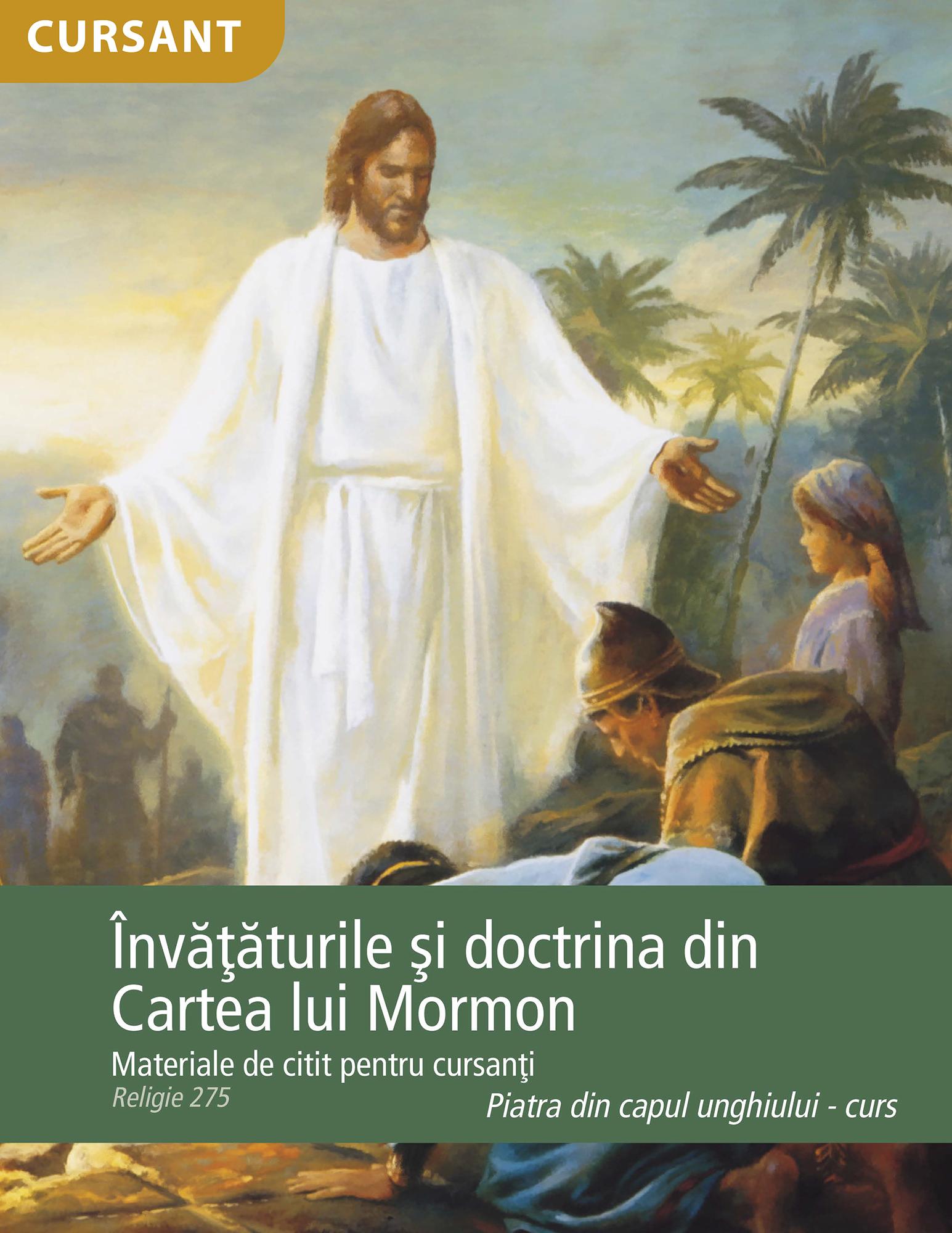 Învăţăturile şi doctrina din Cartea lui Mormon – materiale de citit pentru cursanţi (Rel 275)