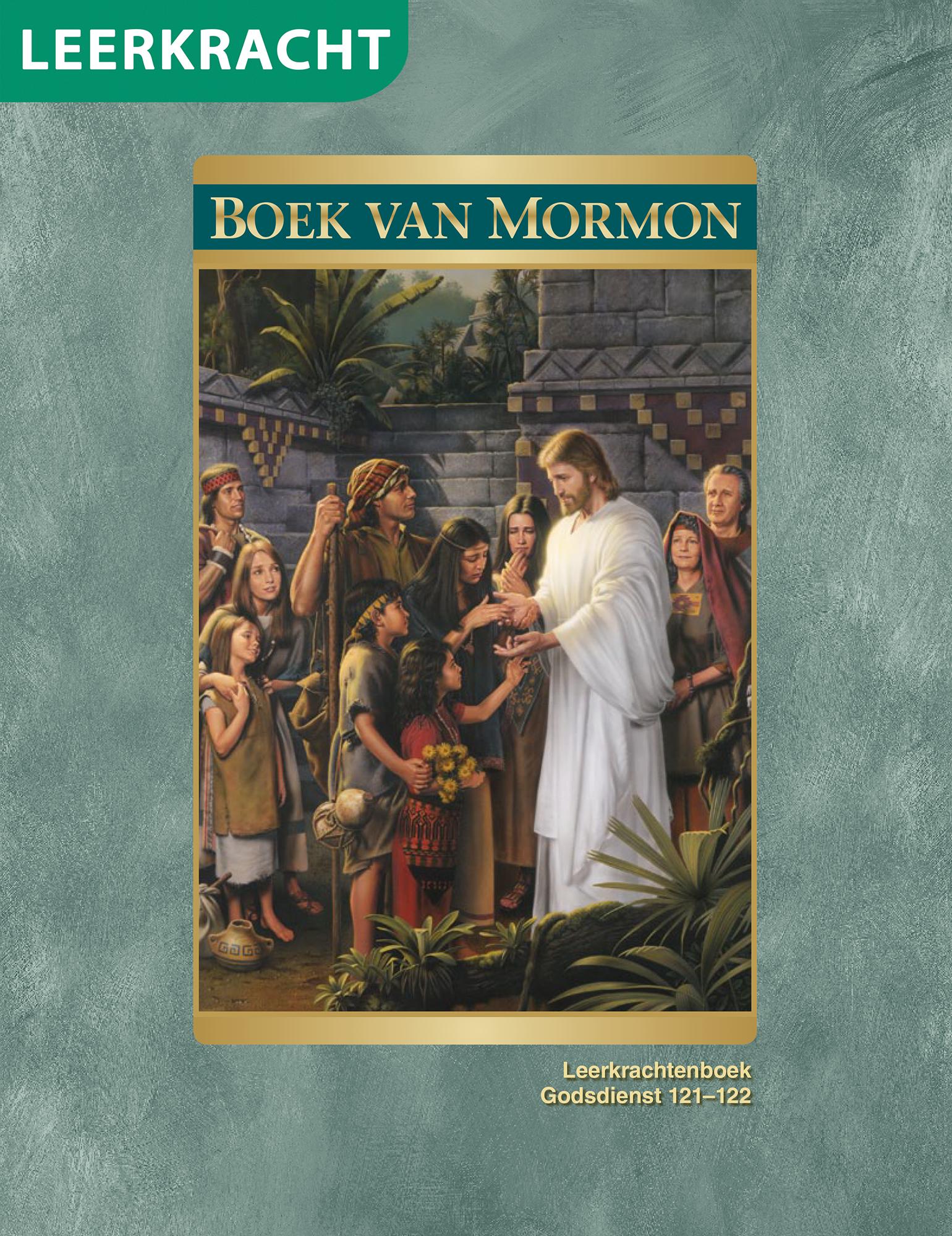 Het Boek van Mormon: boek voor de leerkracht (Godsdienst 121–122)