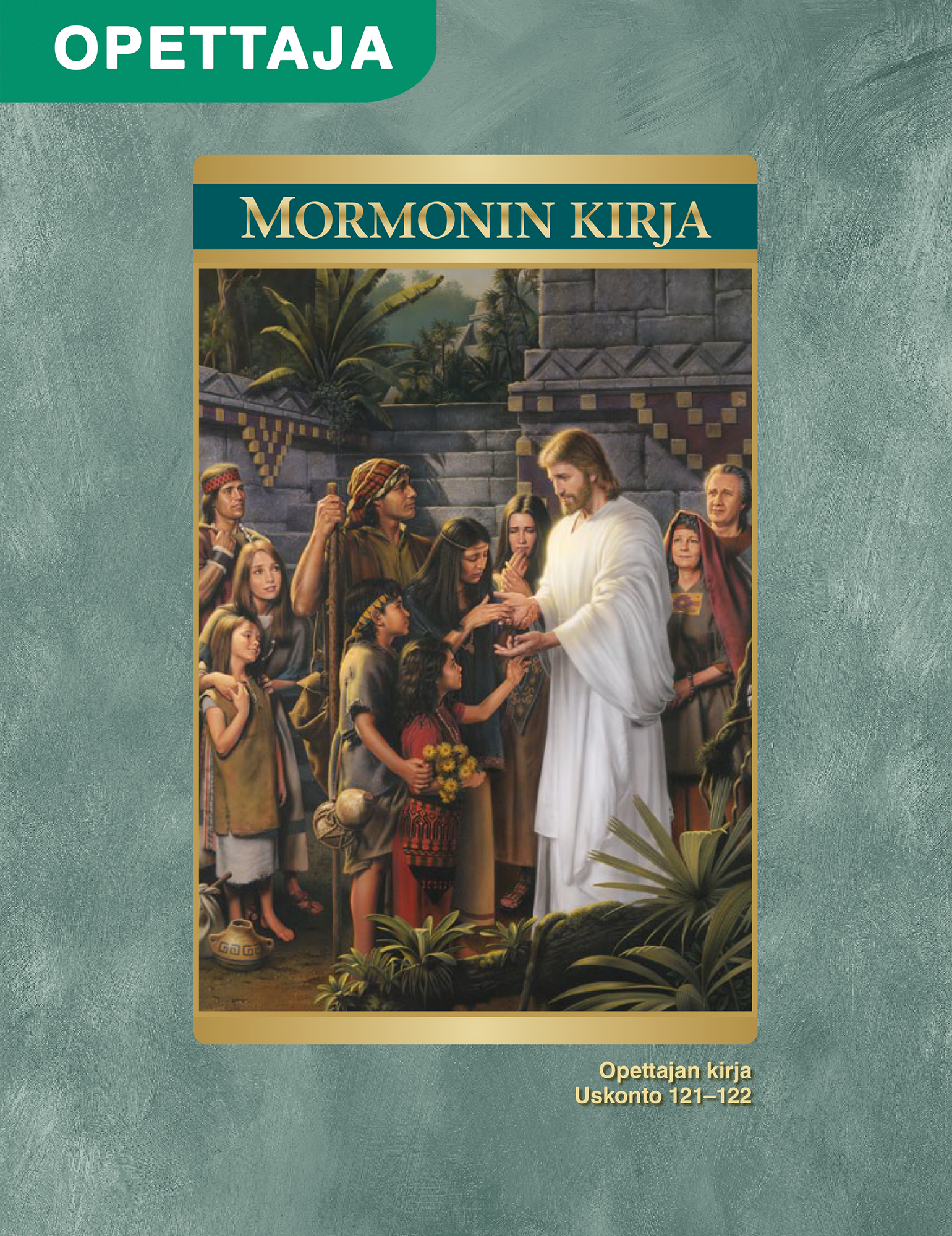 Mormonin kirja, opettajan kirja (Uskonto 121–122)