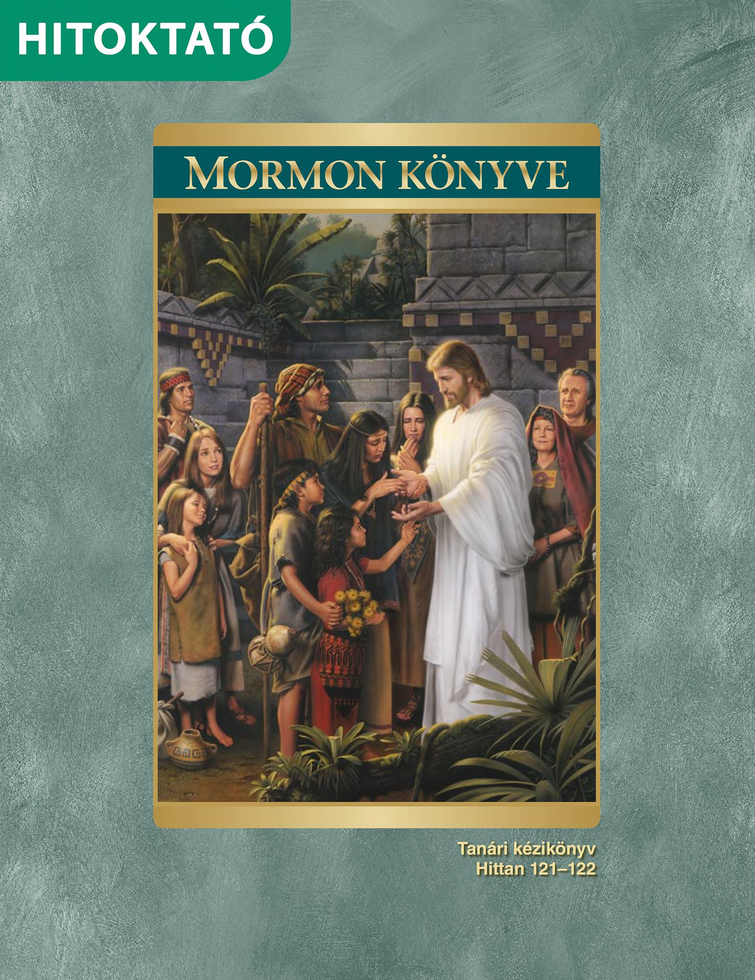 Mormon könyve hitoktatói kézikönyv (Hittan 121–122)