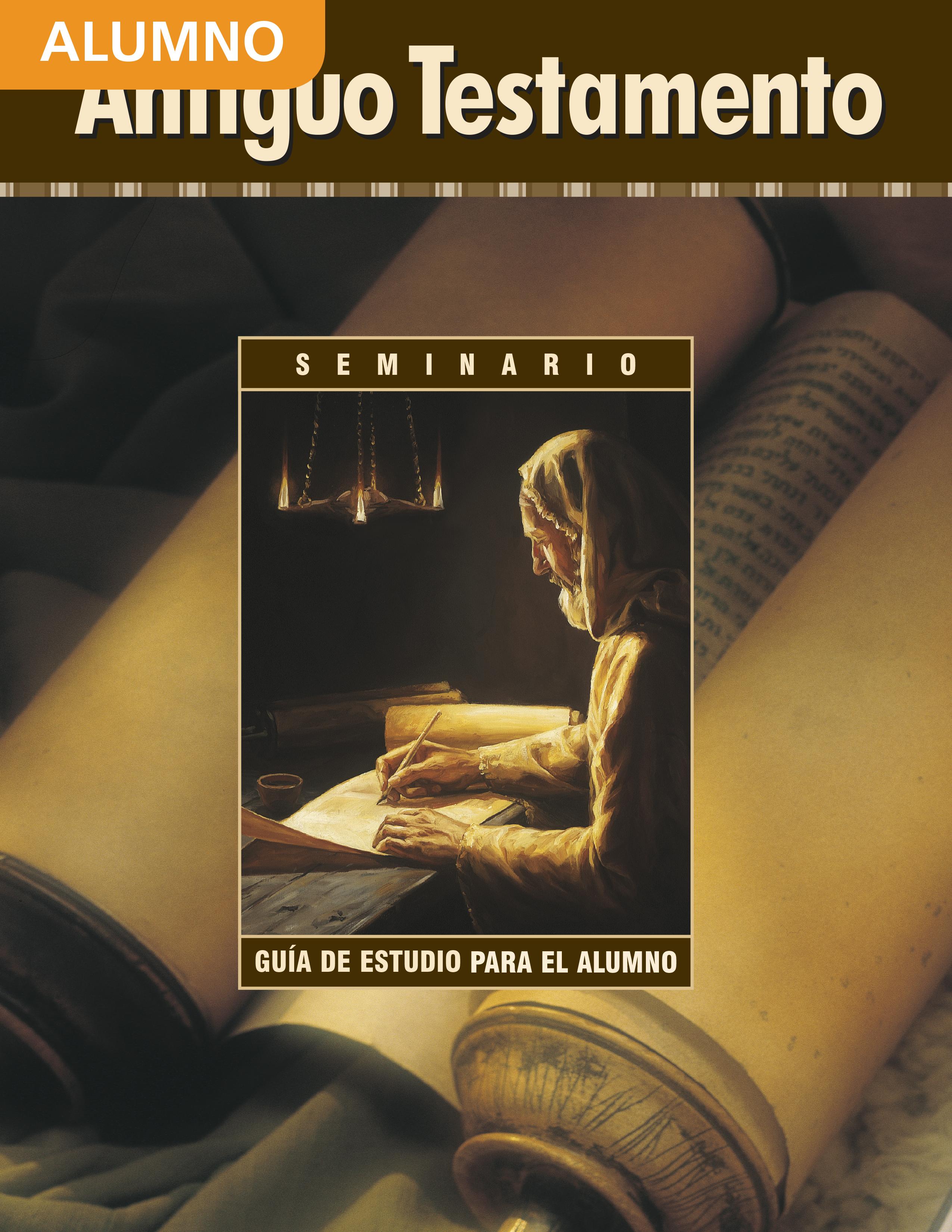 El Antiguo Testamento: Guía de estudio para el alumno de Seminario