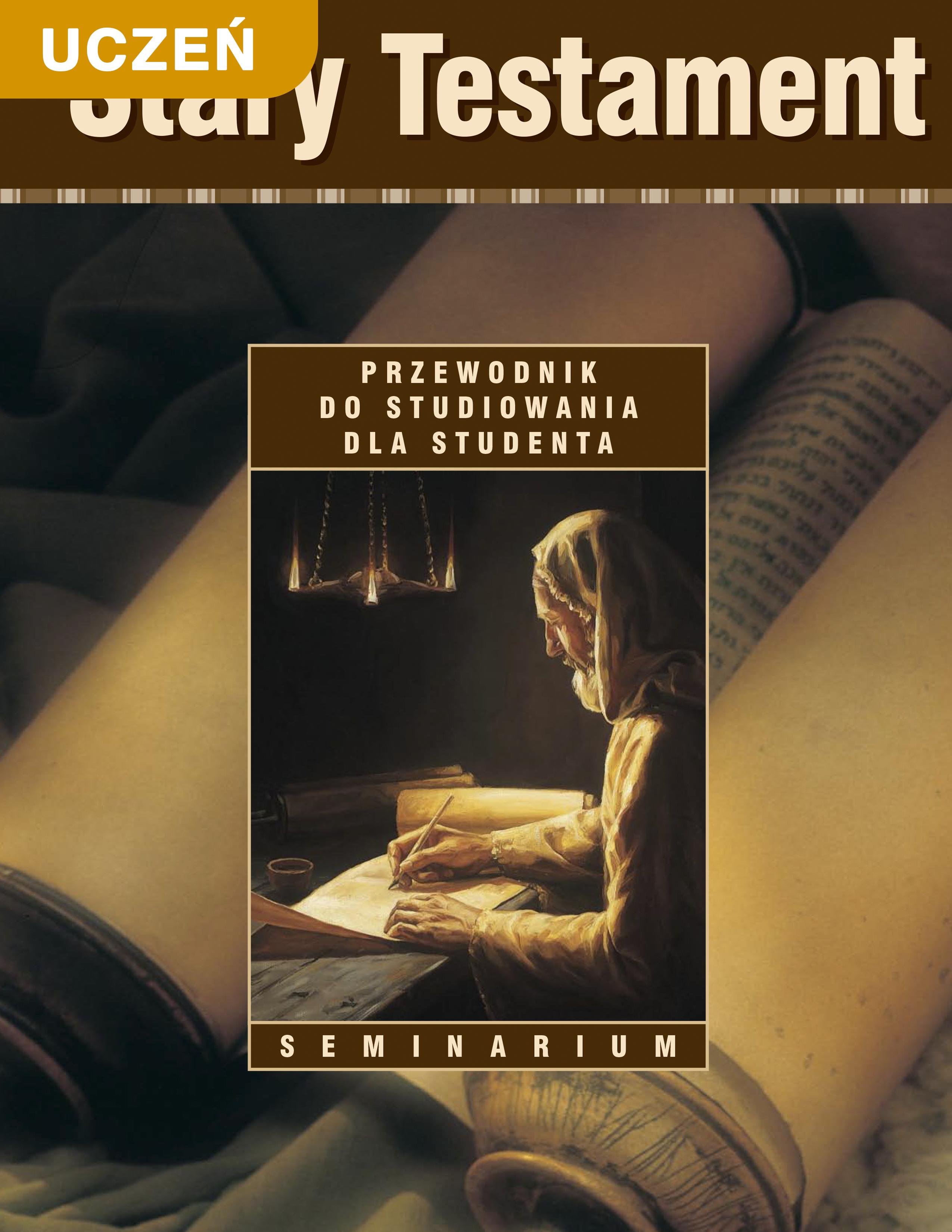 Stary Testament. Przewodnik do studiowania dla ucznia seminarium