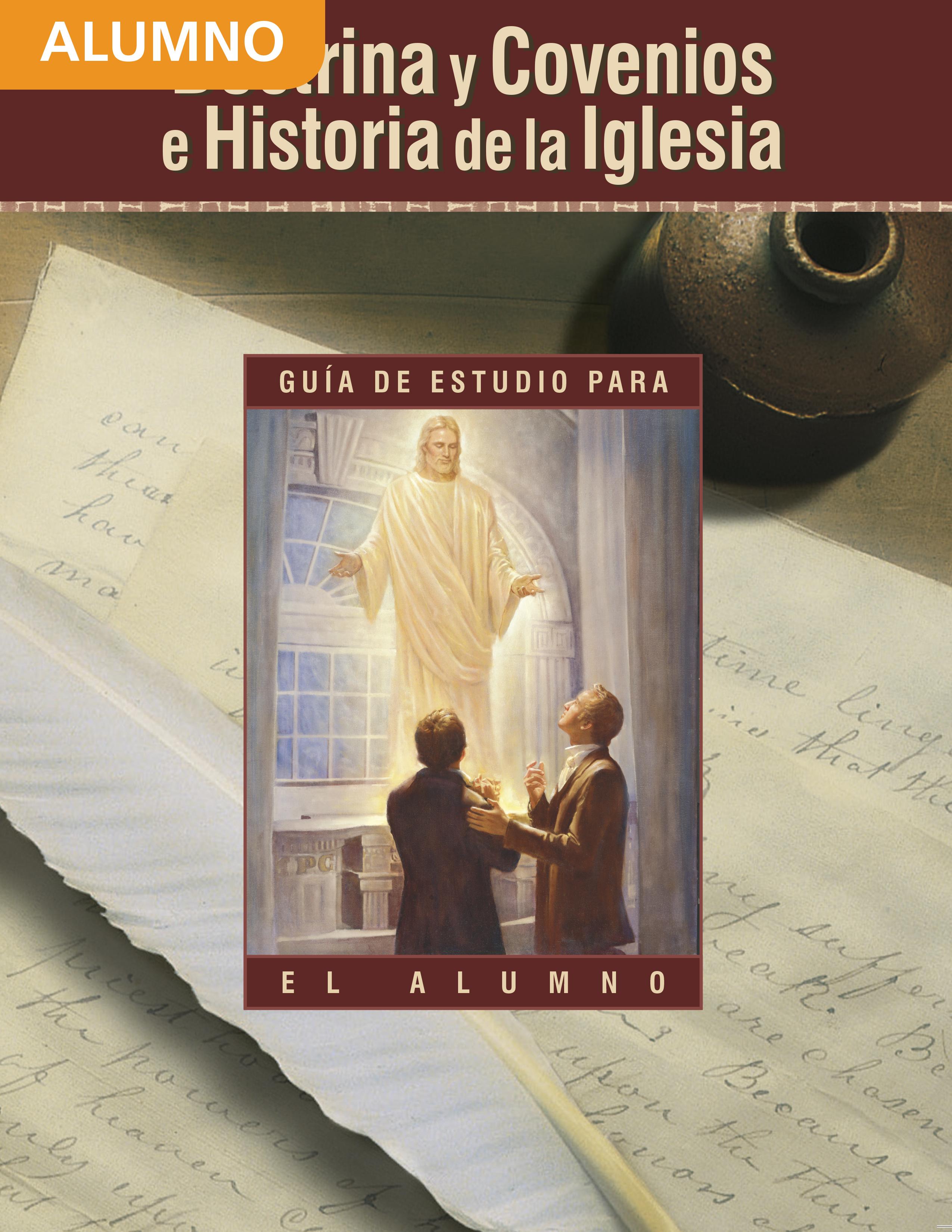 Doctrina y Convenios e Historia de la Iglesia: Guía de estudio para el alumno de Seminario