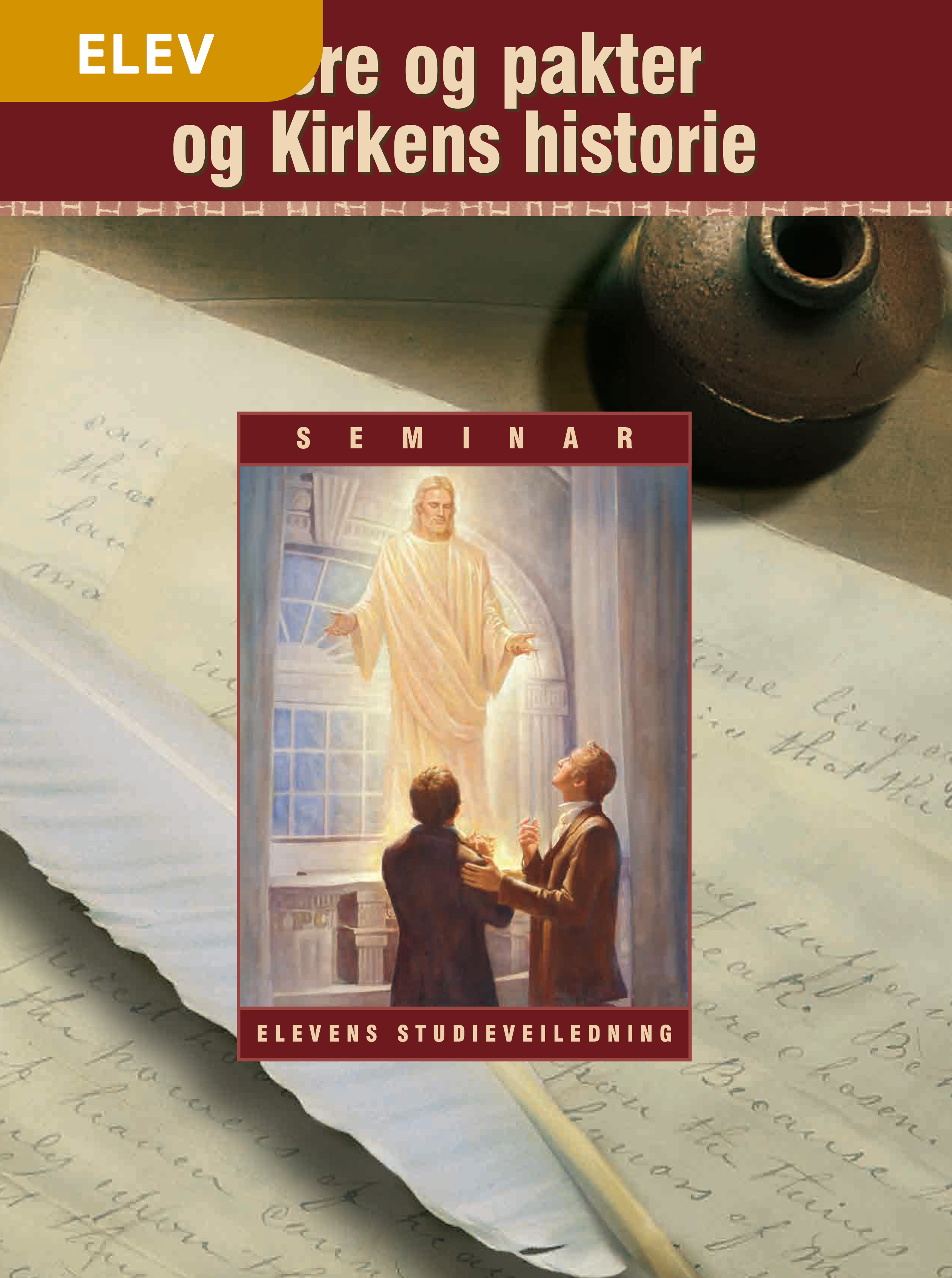 Lære og pakter og Kirkens historie – Studieveiledning for Seminarelever