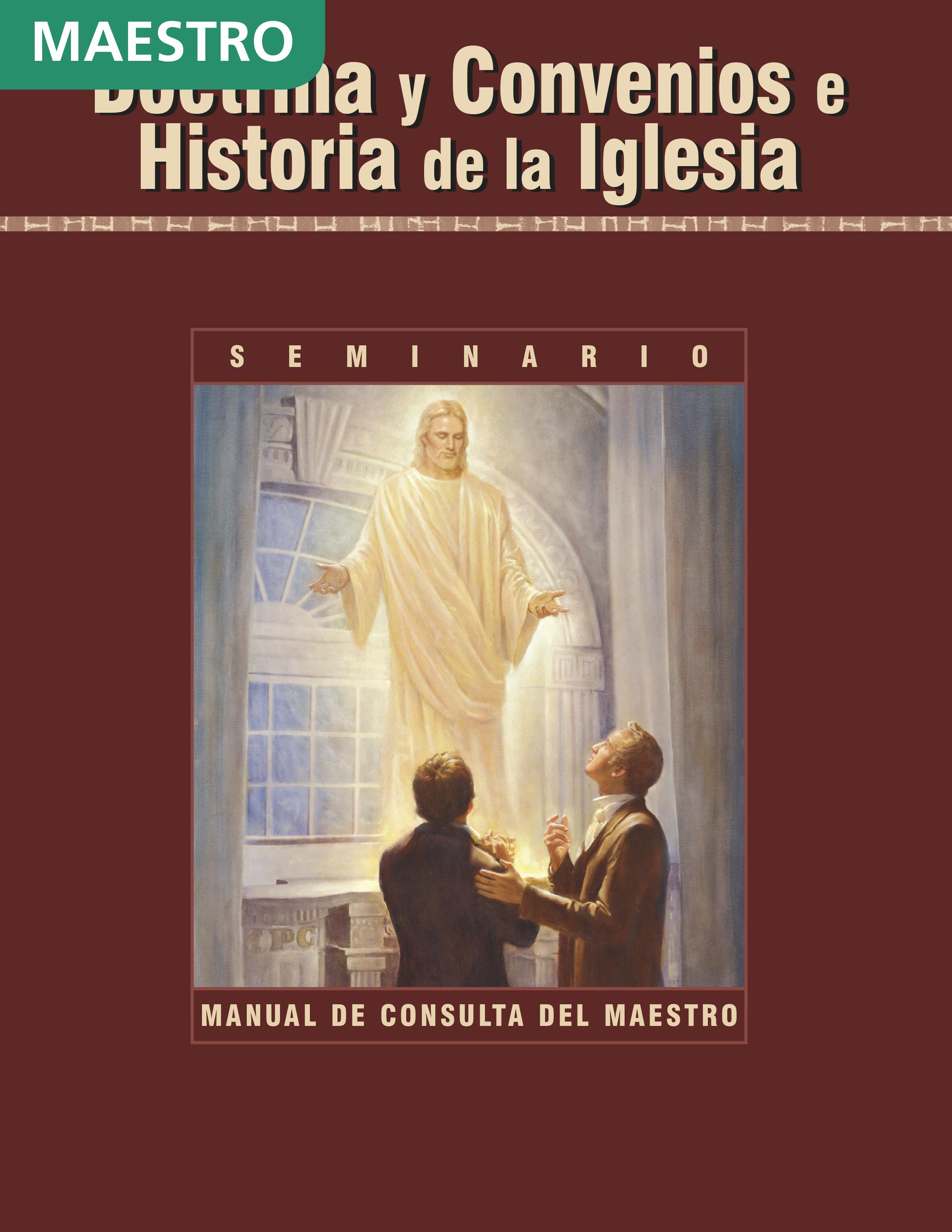 Doctrina y Convenios e Historia de la Iglesia: Manual de consulta del maestro de Seminario
