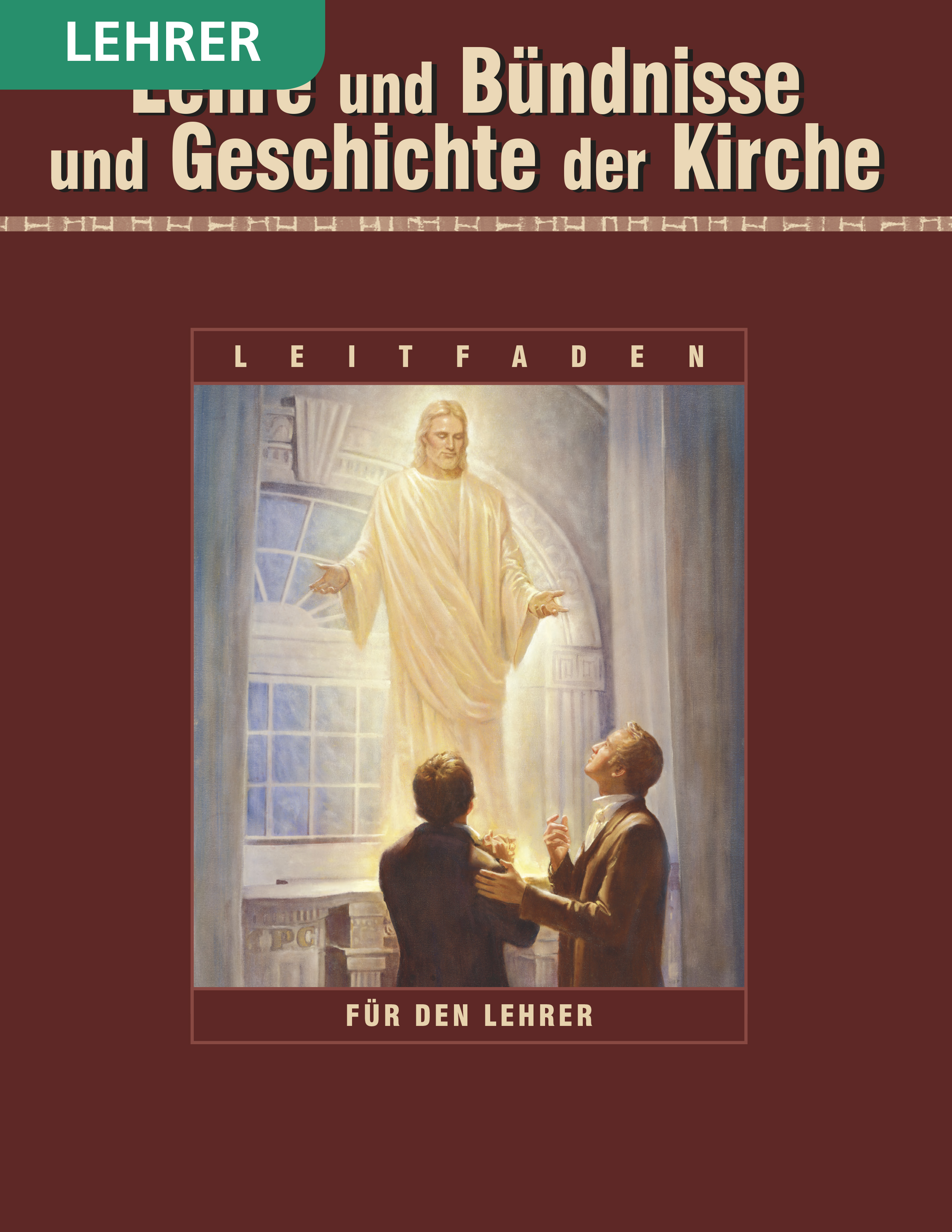 Lehre und Bündnisse und Geschichte der Kirche– Seminarleitfaden für den Lehrer