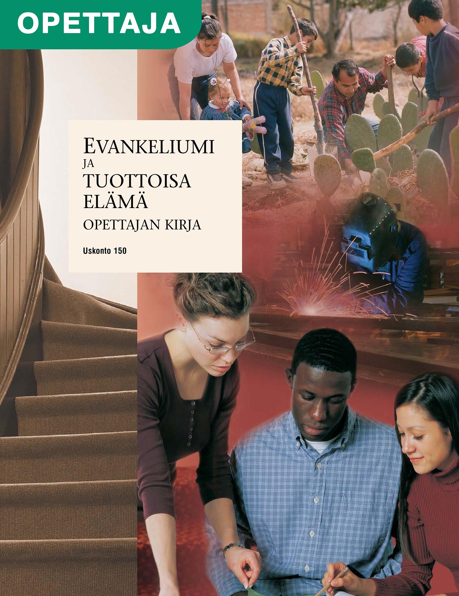 Evankeliumi ja tuottoisa elämä, opettajan kirja (Uskonto 150)