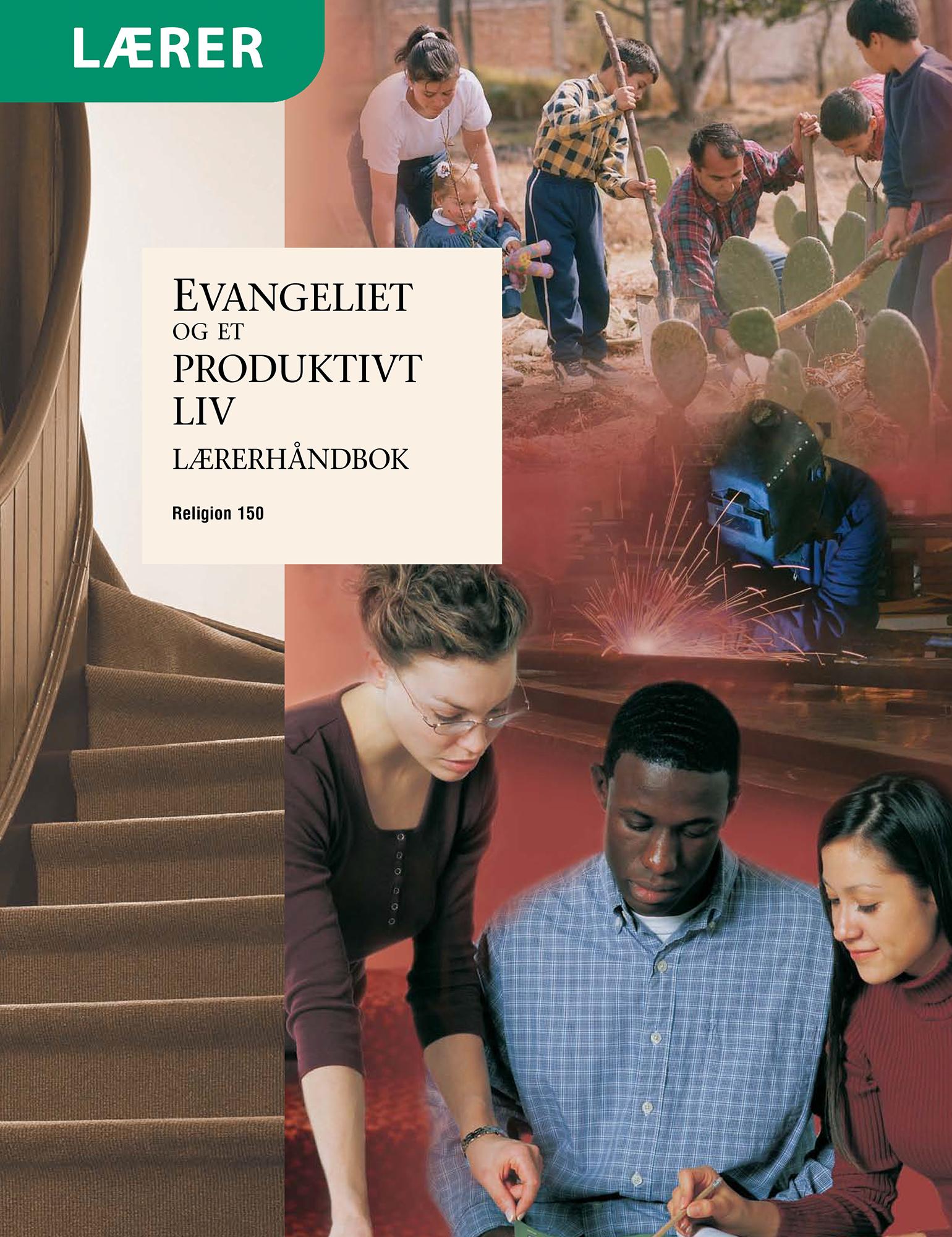 Evangeliet og et produktivt liv – Lærerhåndbok (Religion 150)