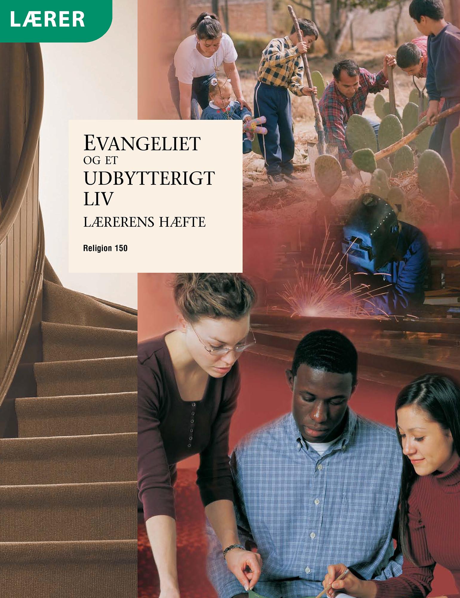 Evangeliet og et udbytterigt liv – Lærerens vejledning (Rel 150)