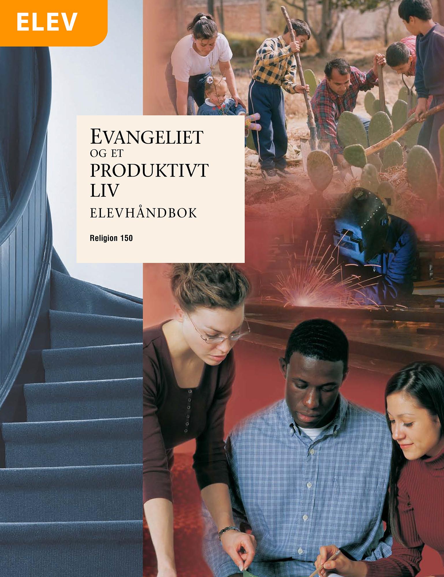 Evangeliet og et produktivt liv – Elevhåndbok (Religion 150)