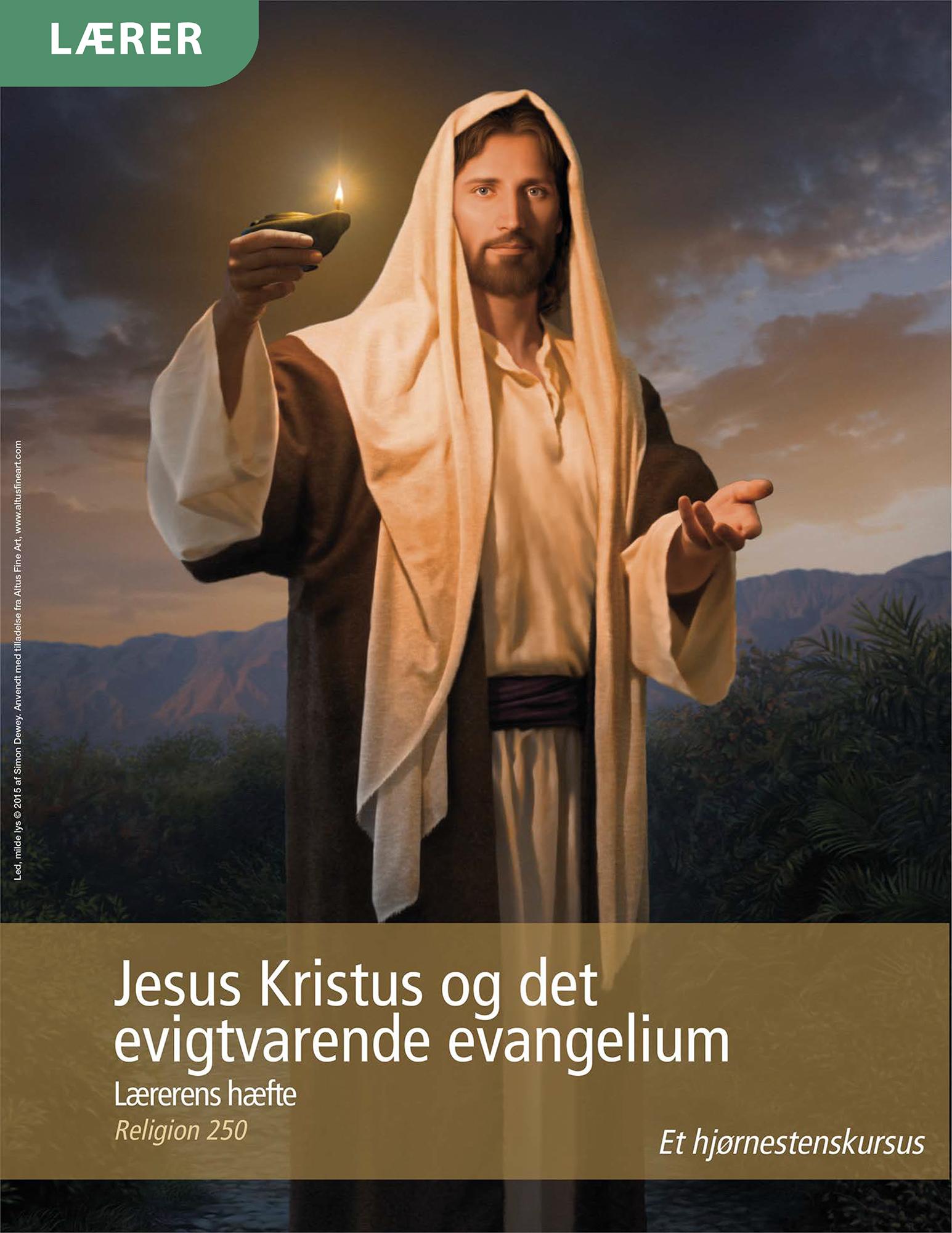 Jesus Kristus og det evigtvarende evangelium – Lærerens hæfte (Rel 250)